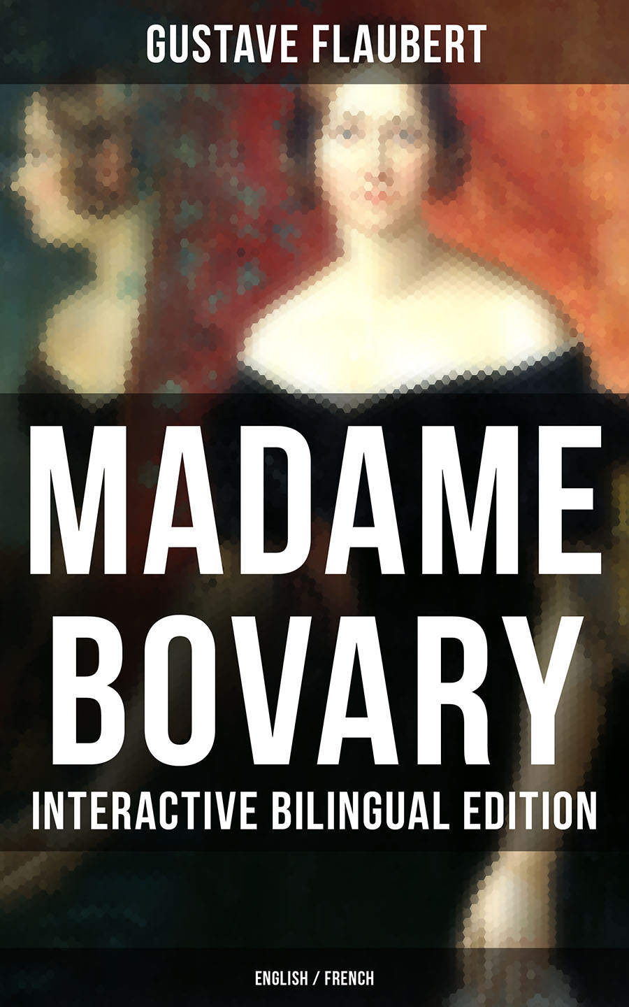 Гюстав Флобер MADAME BOVARY - Interactive Bilingual Edition (English / French) karr alphonse proverbes french edition