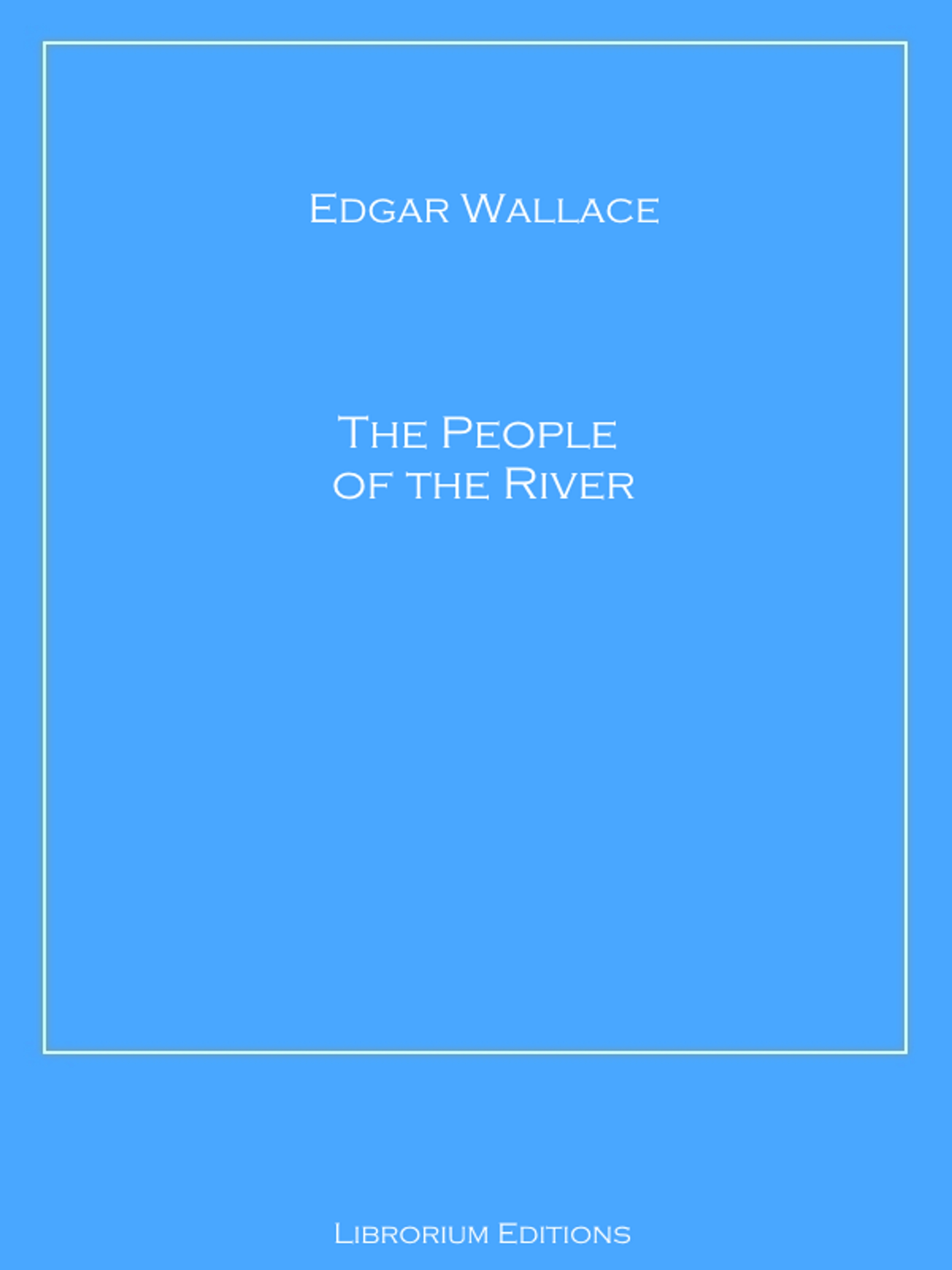 Edgar Wallace The People of the River wallace edgar bosambo of the river