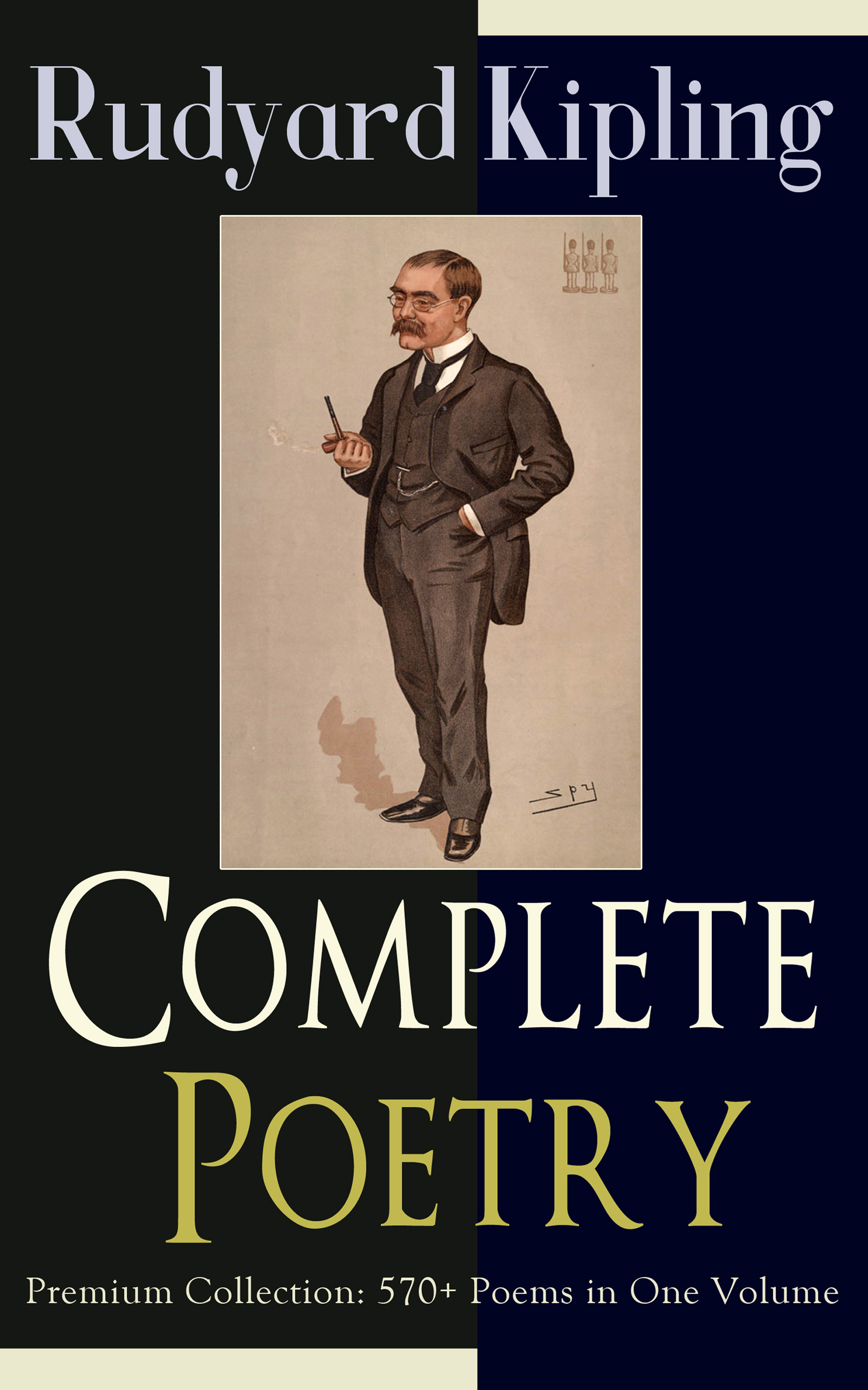 Rudyard Kipling Complete Poetry of Rudyard Kipling – Premium Collection: 570+ Poems in One Volume kipling платок