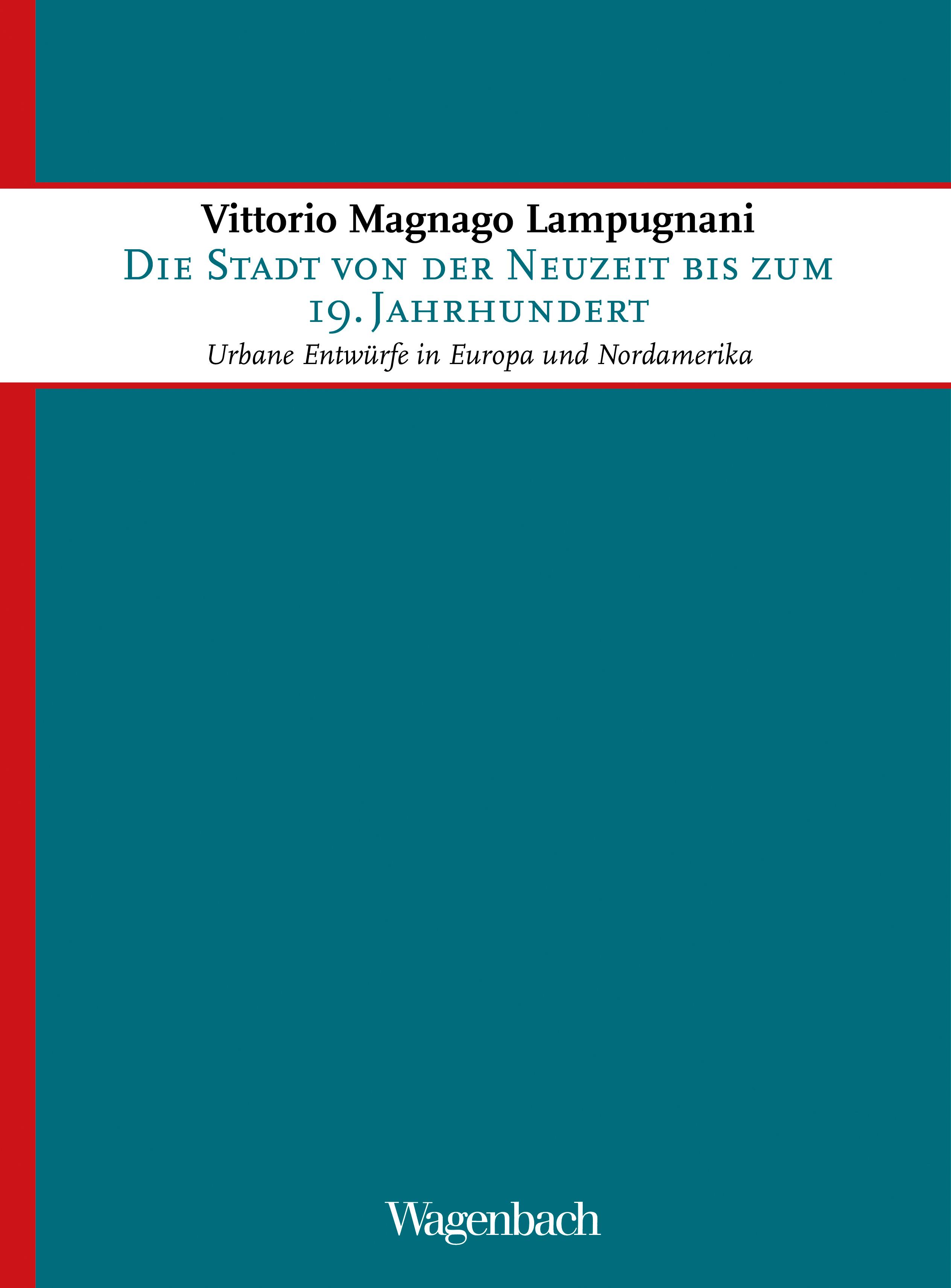Vittorio Magnago Lampugnani Die Stadt von der Neuzeit bis zum 19. Jahrhundert