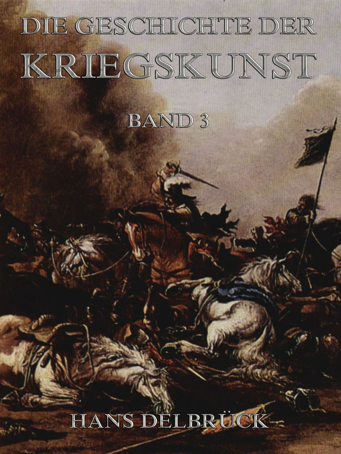 Hans Delbruck Geschichte der Kriegskunst, Band 3