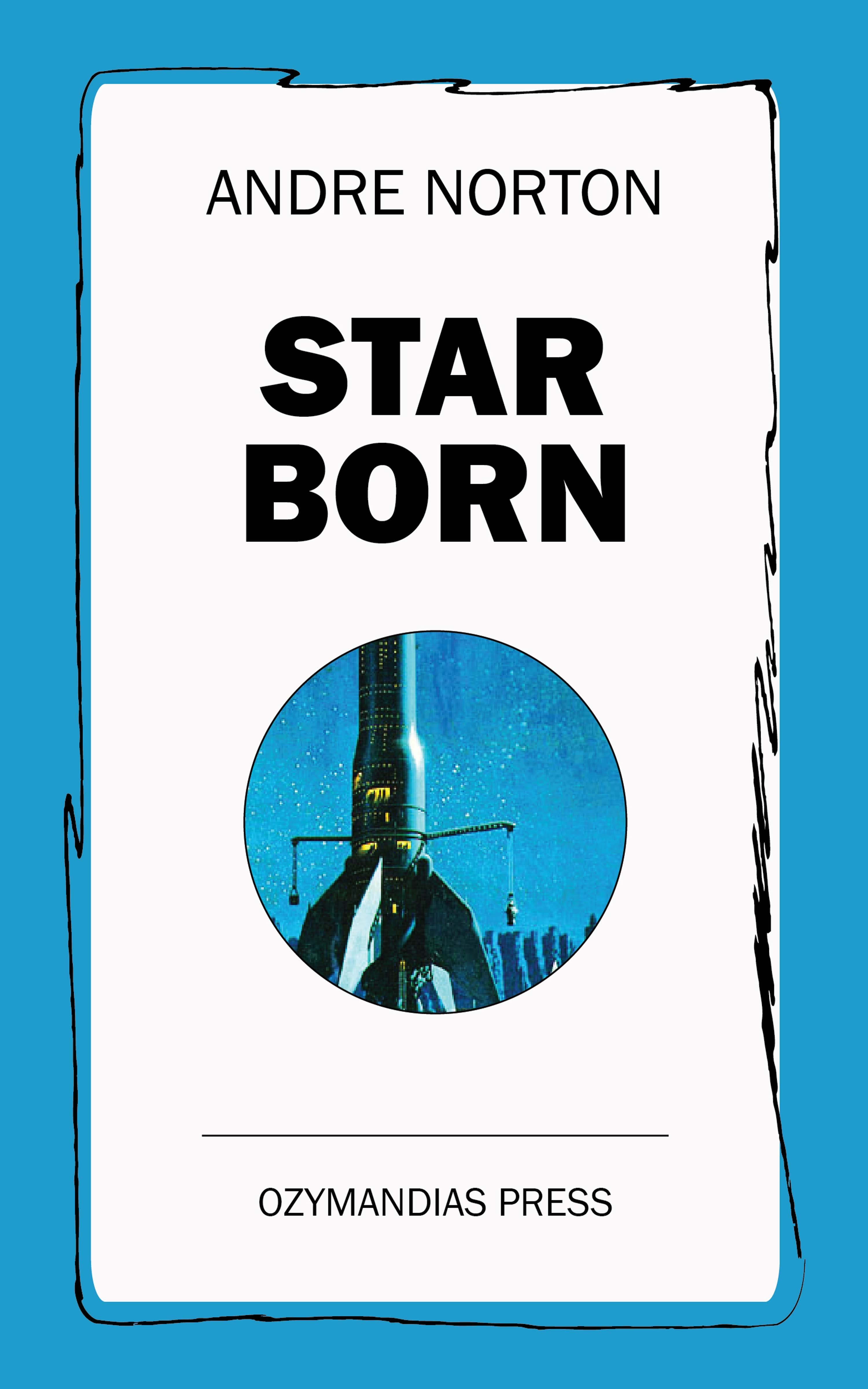 Andre Norton Star Born andre norton ride proud rebel by andre norton science fiction western historical