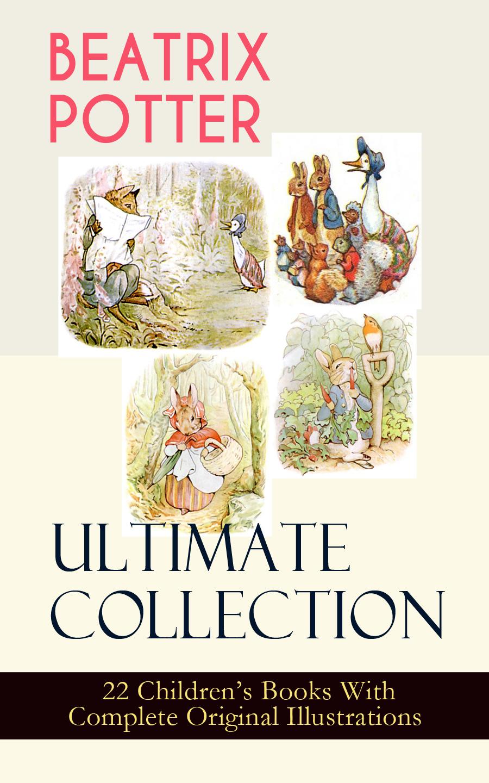 Beatrix Potter BEATRIX POTTER Ultimate Collection - 22 Children's Books With Complete Original Illustrations beatrix podolska dźwięczące wiersze