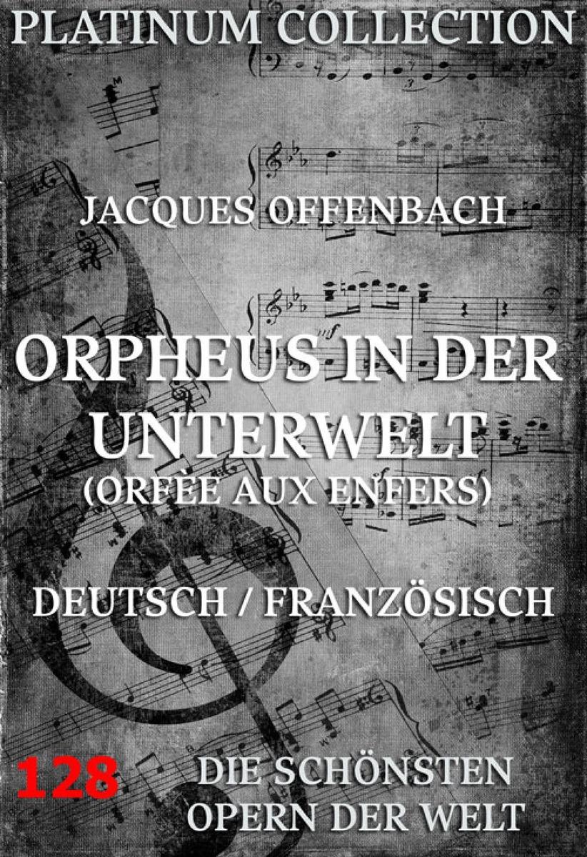 Фото - Jacques Offenbach Orpheus in der Unterwelt jacques offenbach karl treumann urlaub nach dem zapfenstreich