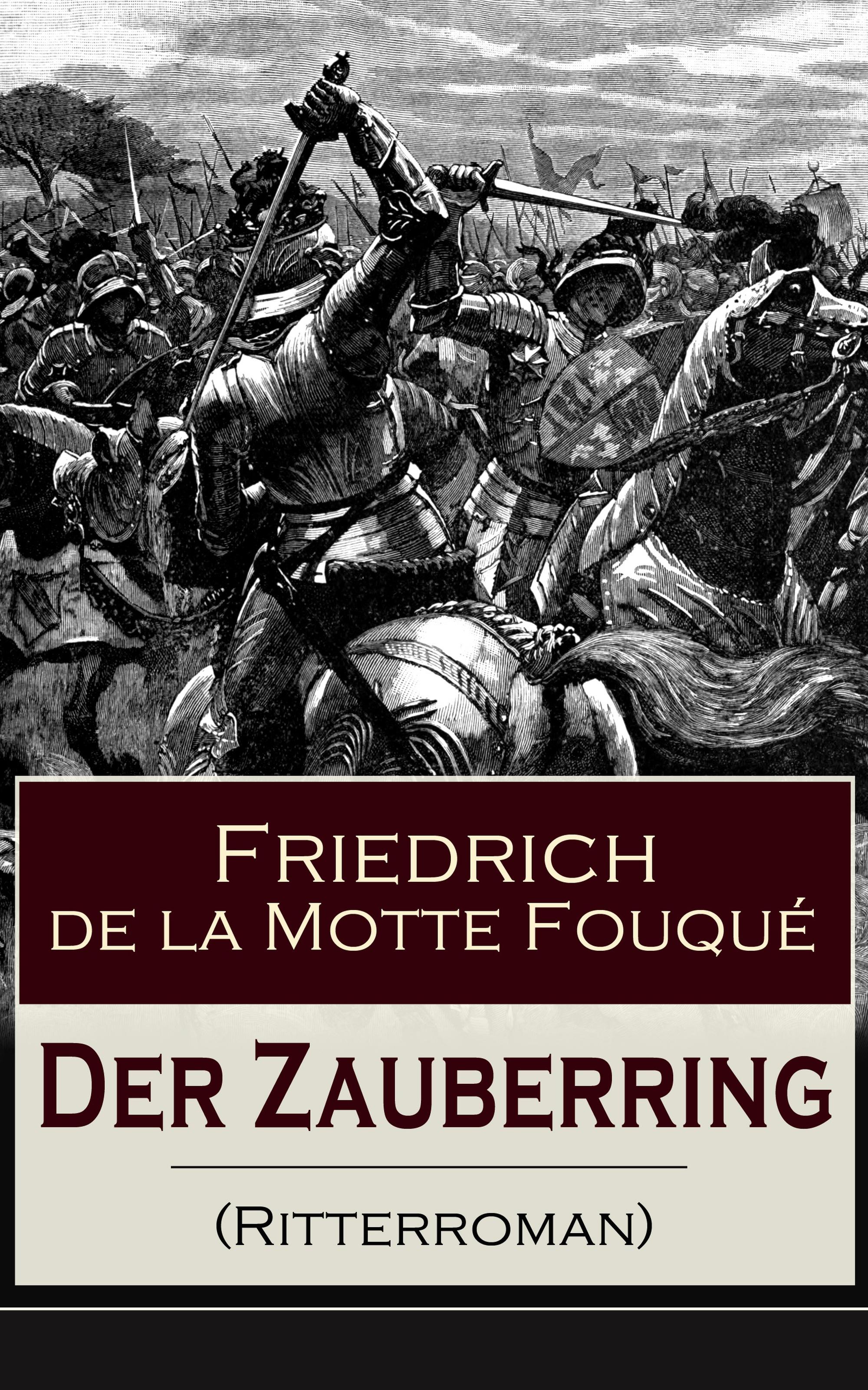 Friedrich de la Motte Fouque Der Zauberring (Ritterroman)