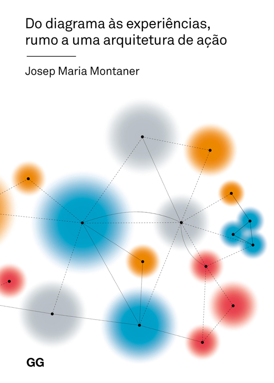 Jose Maria Montaner Do diagrama às experiências, rumo a uma arquitetura de ação alzugaray pilar barrios maria jose bartolome paz preparacion dele b2 libro codigo