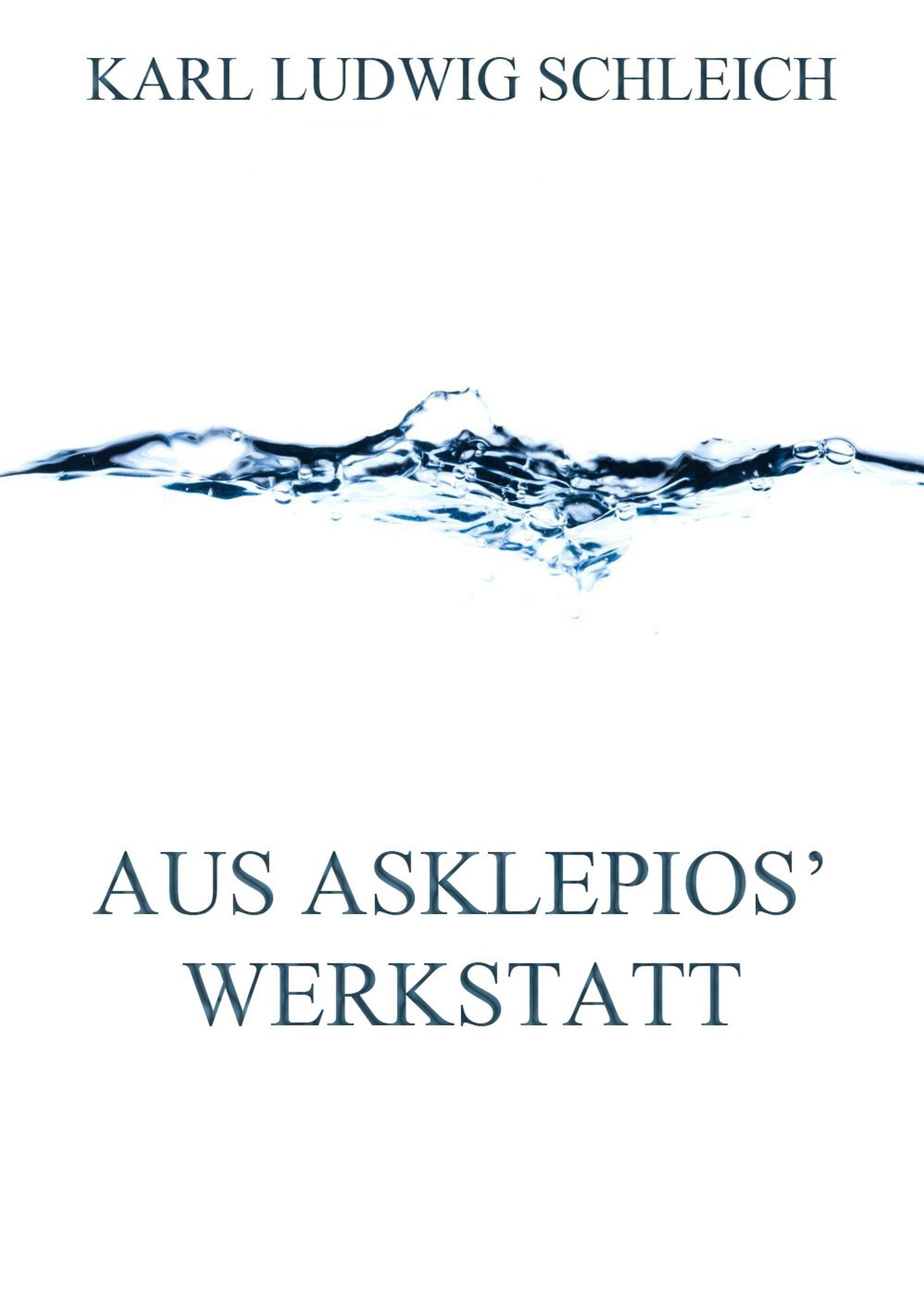 Karl Ludwig Schleich Aus Asklepios' Werkstatt klaus golker pdf werkstatt