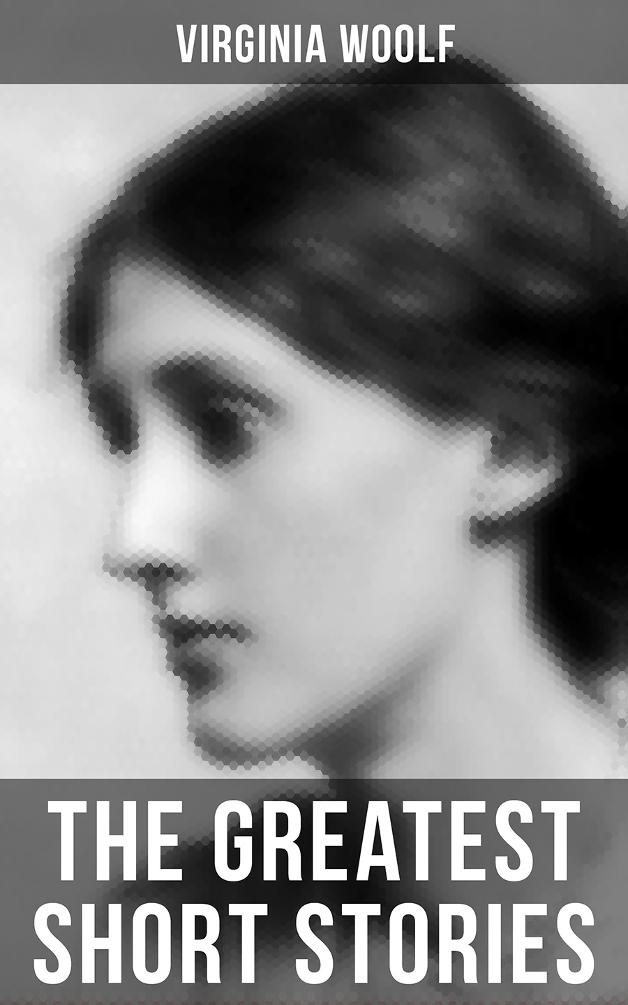 Virginia Woolf The Greatest Short Stories of Virginia Woolf virginia woolf the complete novels of virginia woolf 9 unabridged novels