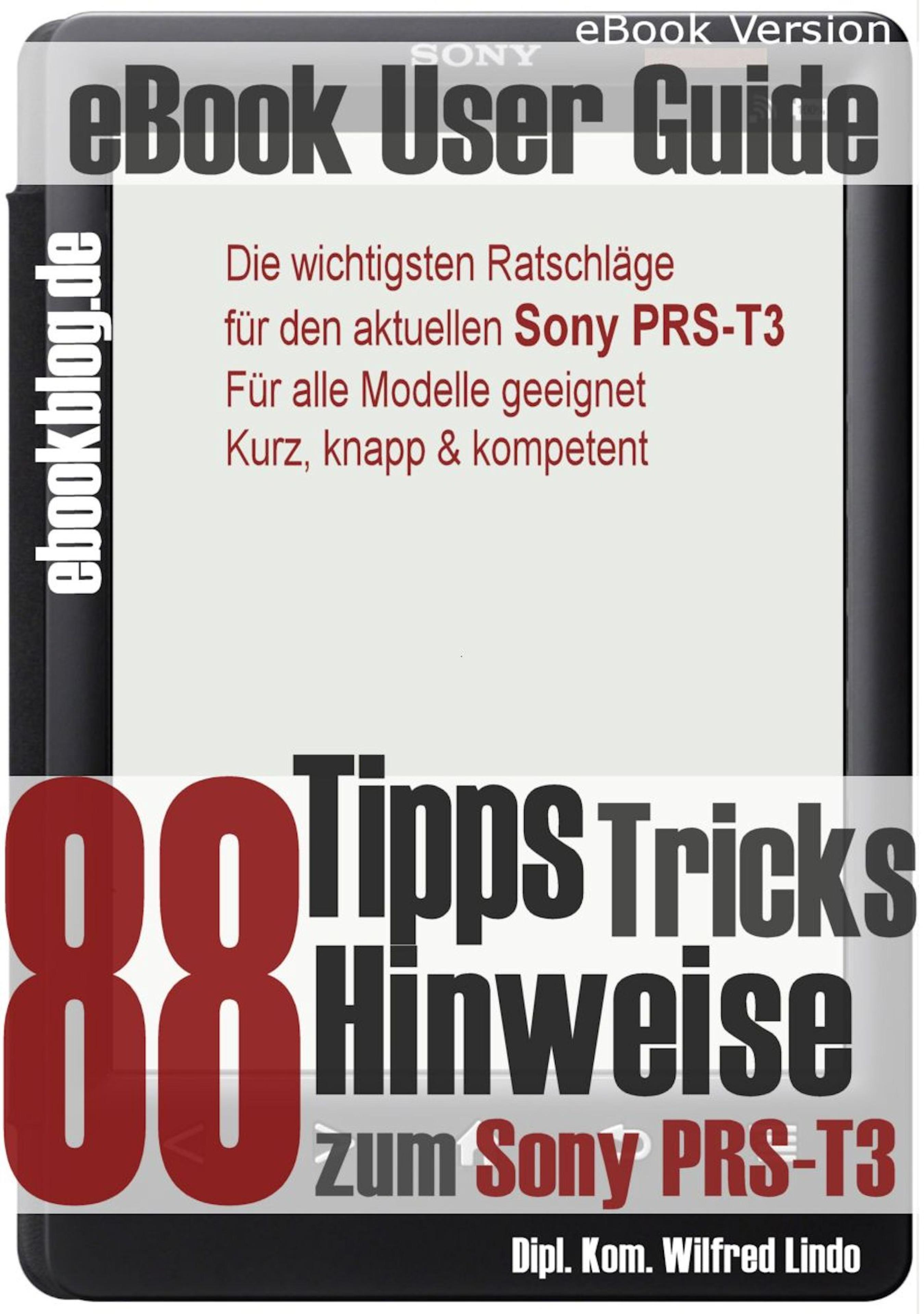 Wilfred Lindo Sony PRS-T3: 88 Tipps, Tricks, Hinweise und Shortcuts (eBook Reader) wilfred bastiani exclusion of a monad