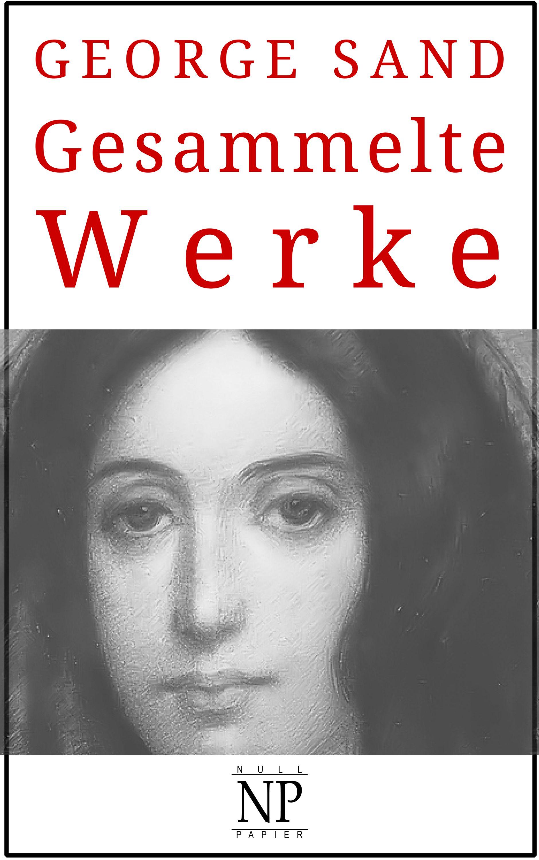 George Sand Gesammelte Werke george sand narcisse french edition