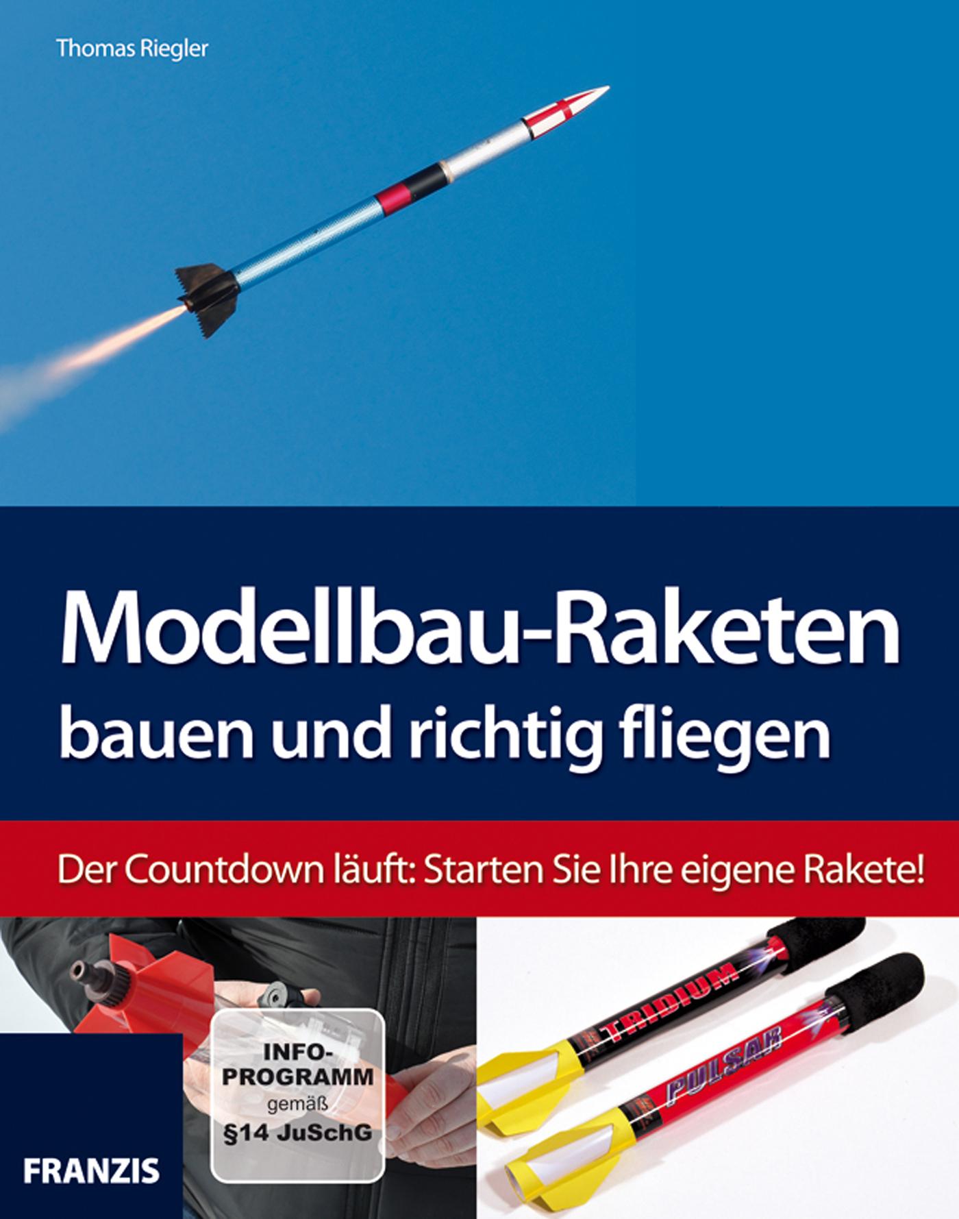 цена Thomas Riegler Modellbau-Raketen bauen und richtig fliegen онлайн в 2017 году