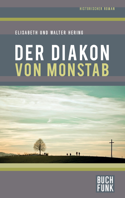 Elisabeth Hering Der Diakon von Monstab цена