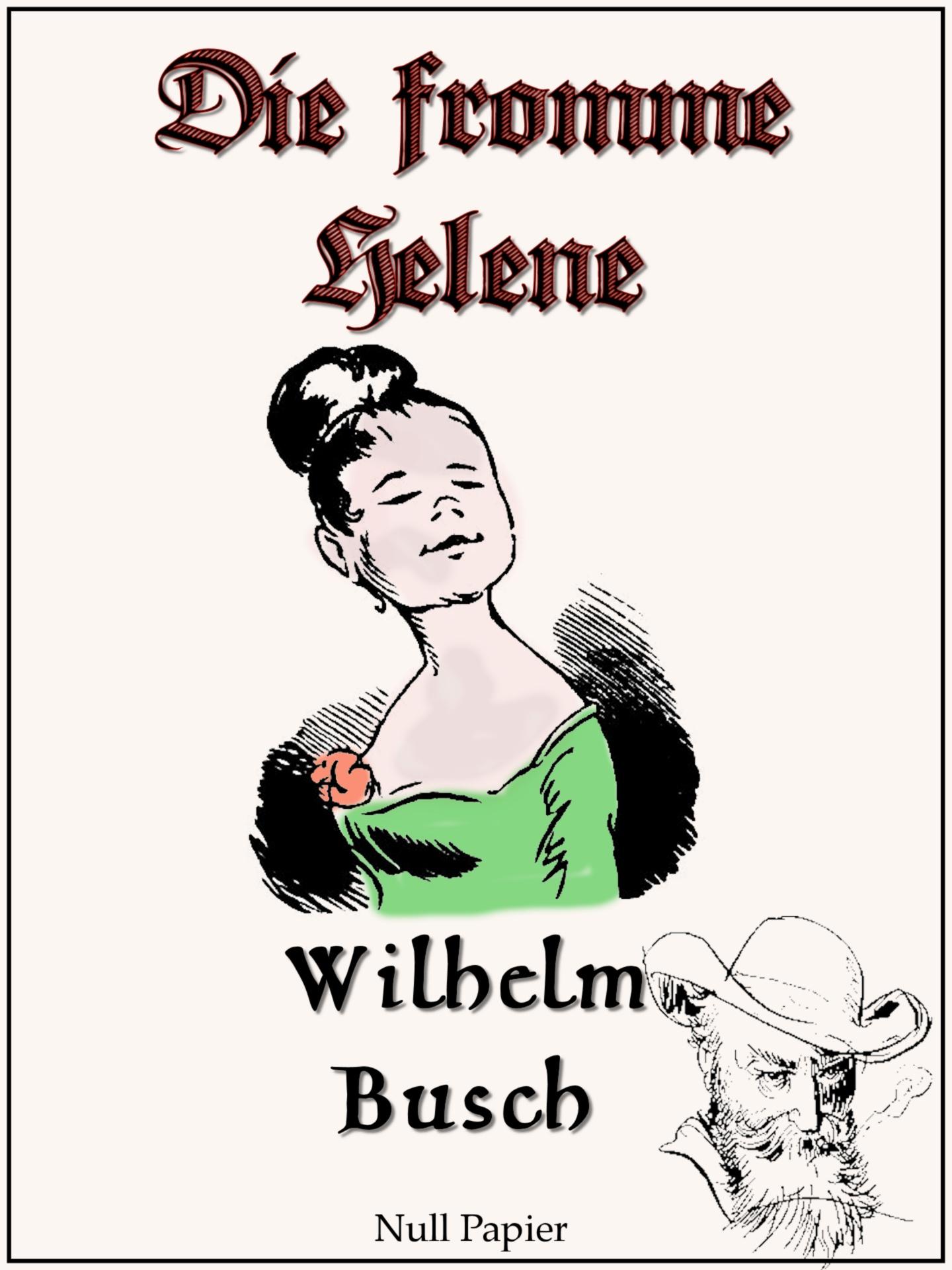 Wilhelm Busch Wilhelm Busch - Die fromme Helene