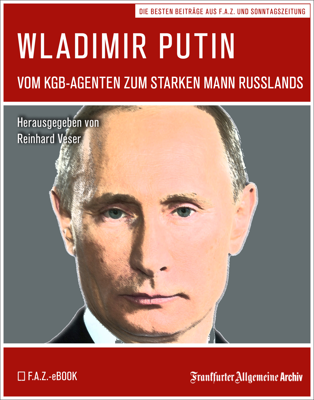 Frankfurter Allgemeine Archiv Wladimir Putin