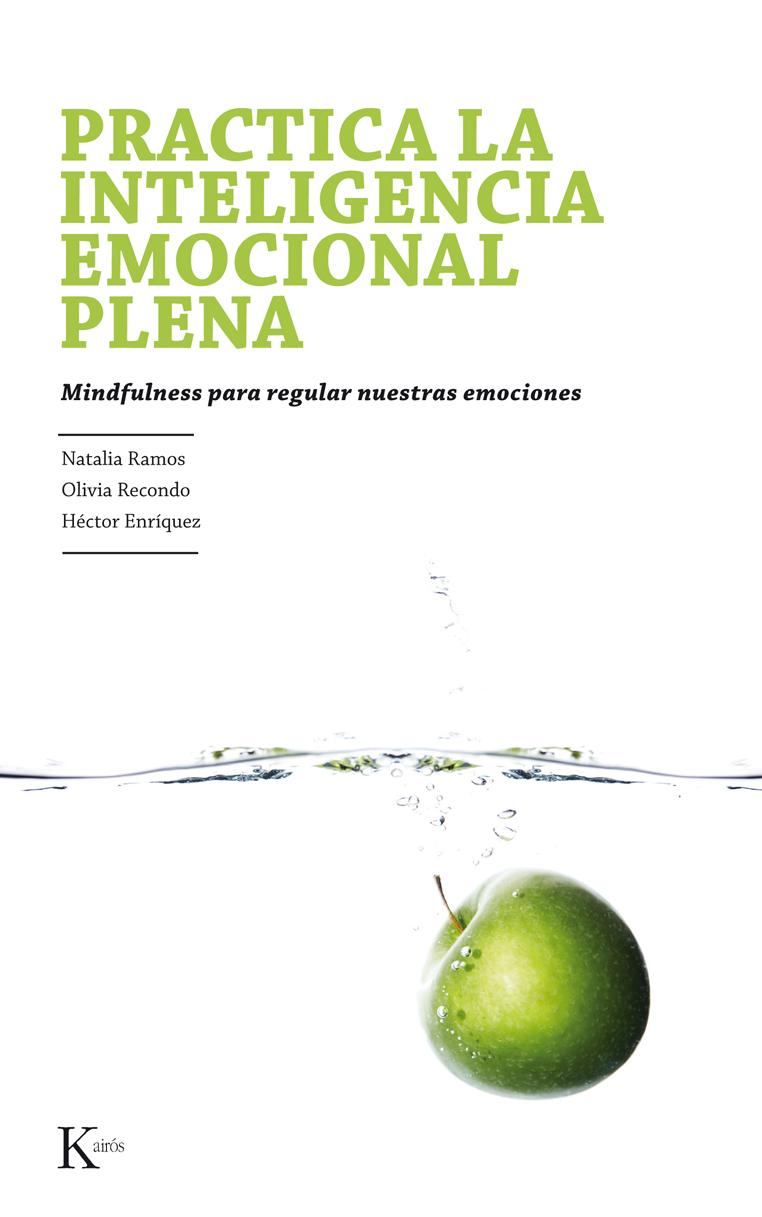 Natalia Ramos Diaz Practica la inteligencia emocional plena pablo nachtigall inteligencia emocional en la empresa como desarrollar un liderazgo optimo
