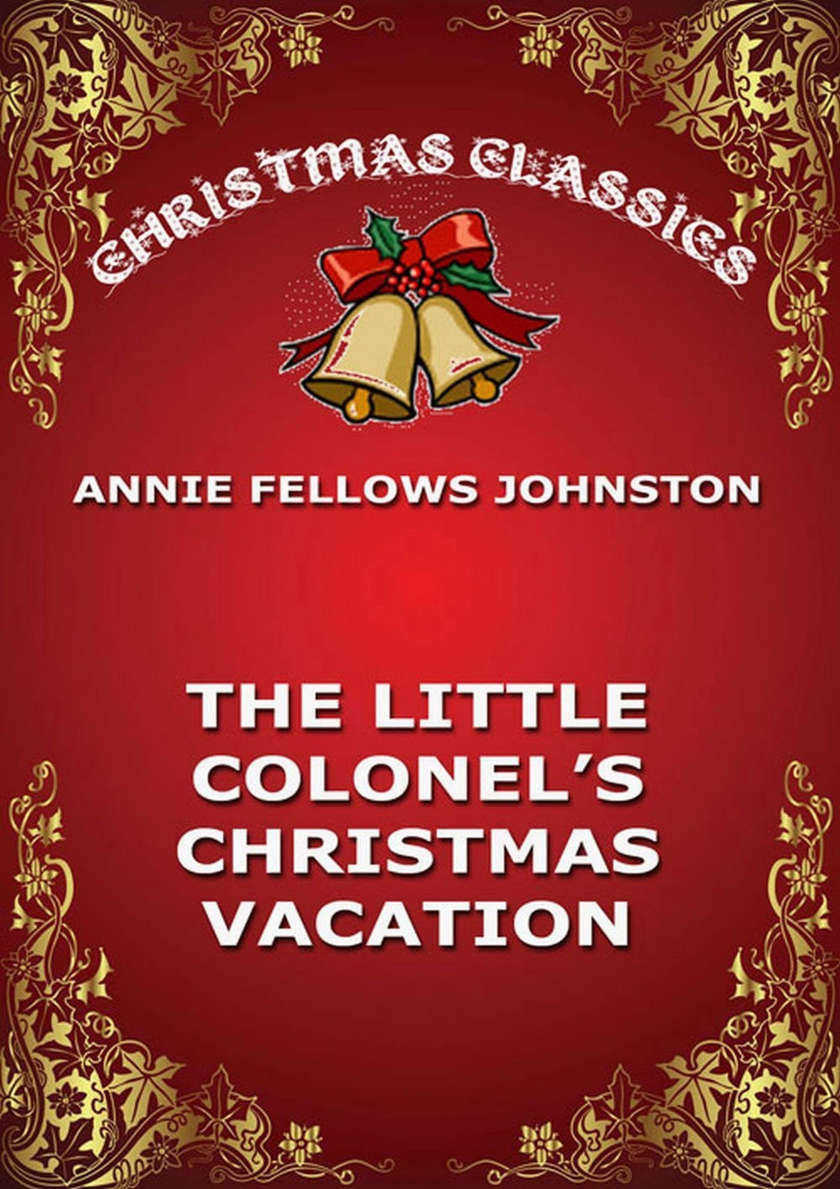 цена Annie Fellows Johnston The Little Colonel's Christmas Vacation онлайн в 2017 году