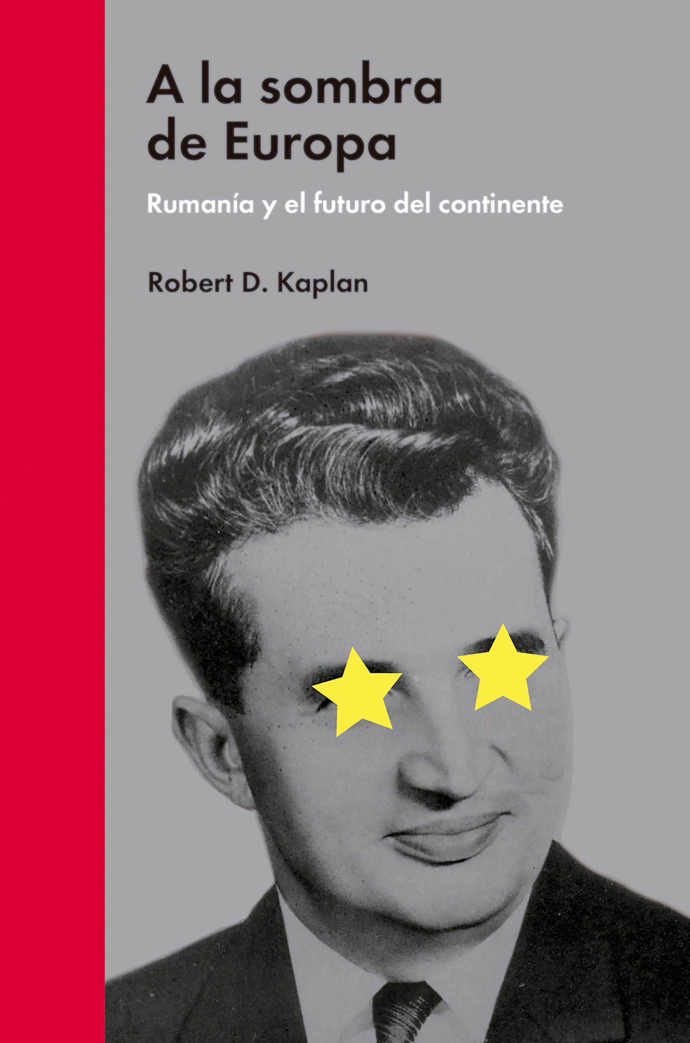 Robert D. Kaplan A la sombra de Europa la sombra de la serpiente