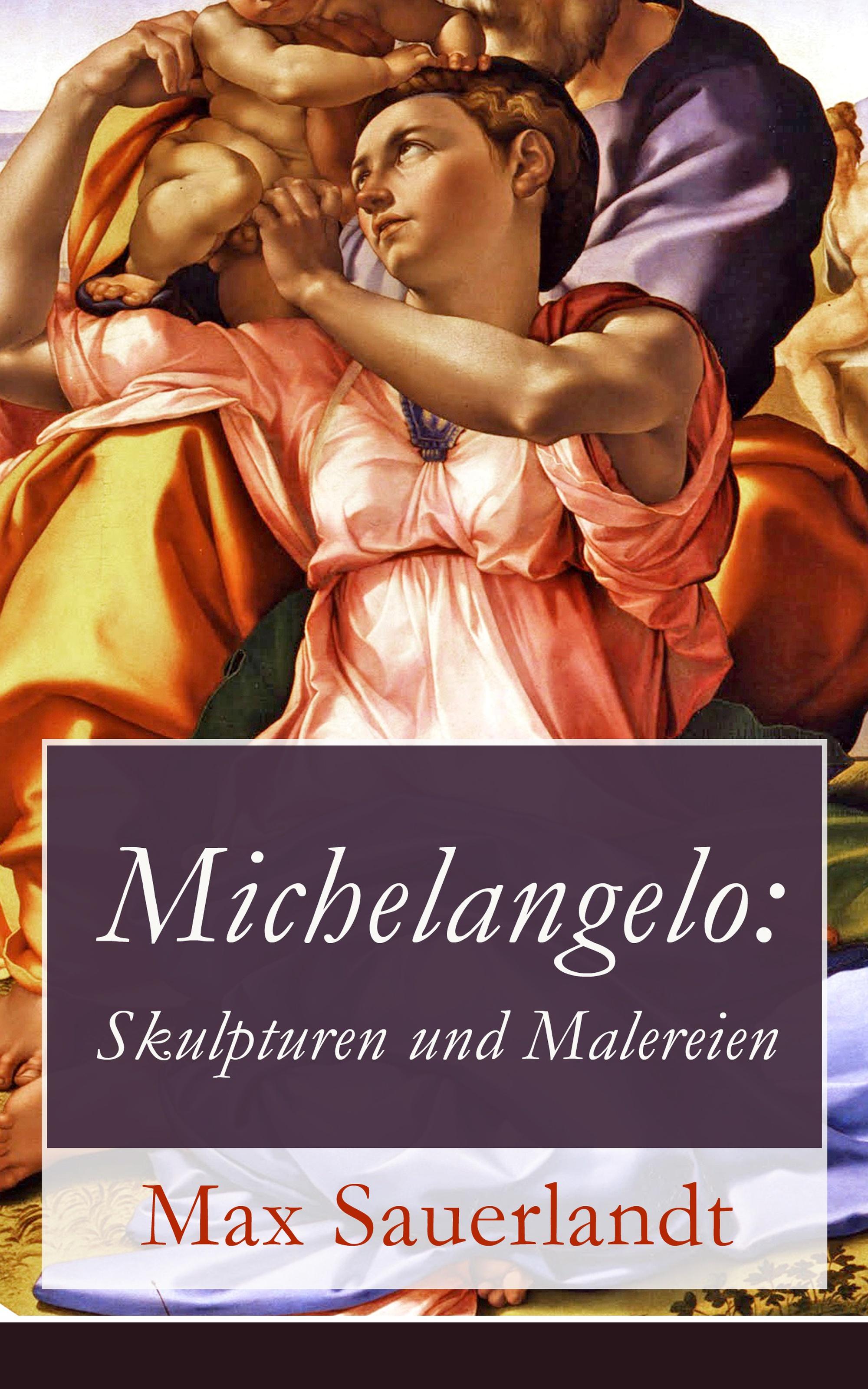 Max Sauerlandt Michelangelo: Skulpturen und Malereien