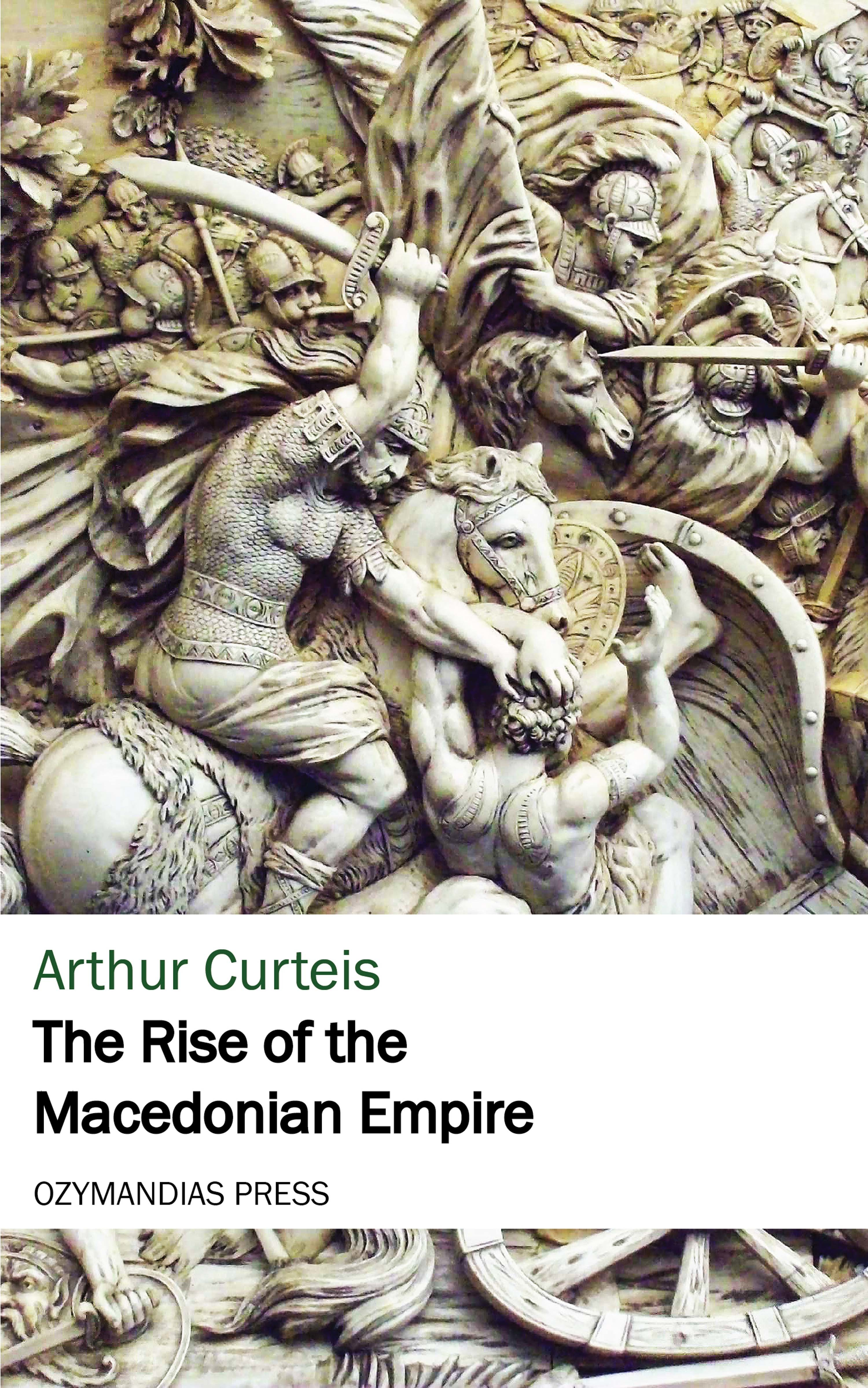 Фото - Arthur Curteis The Rise of the Macedonian Empire pierre daunou the rise of the papal states