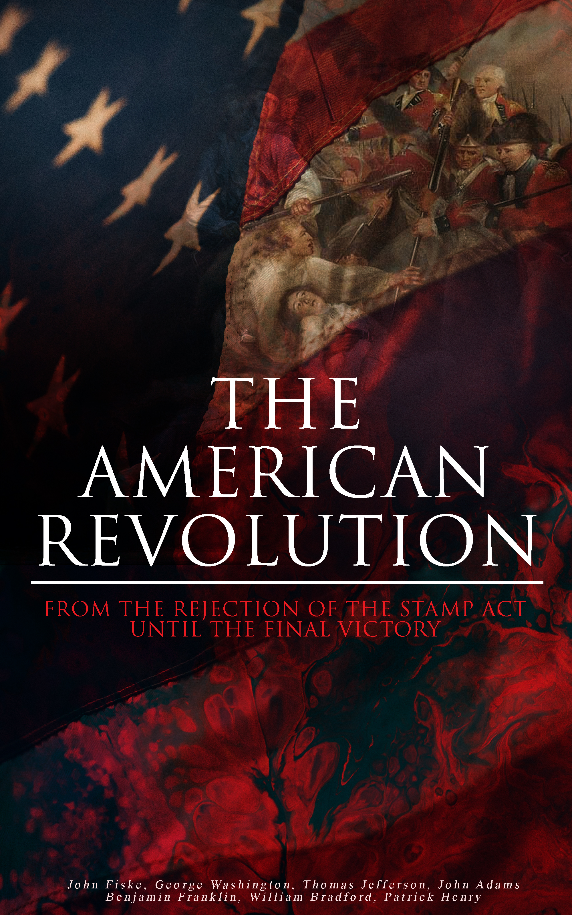 the american revolution from the rejection of the stamp act until the final victory