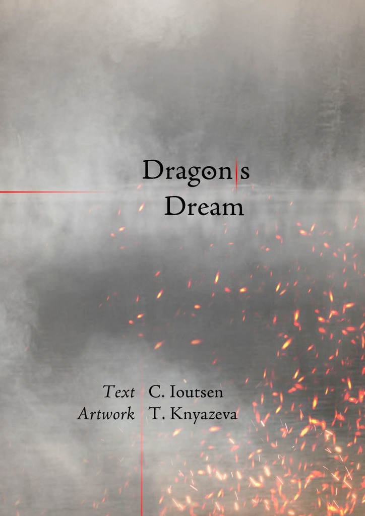C. Ioutsen Dragon/s Dream. A Postmodern Fable paige shippie human cycles poetry and prose