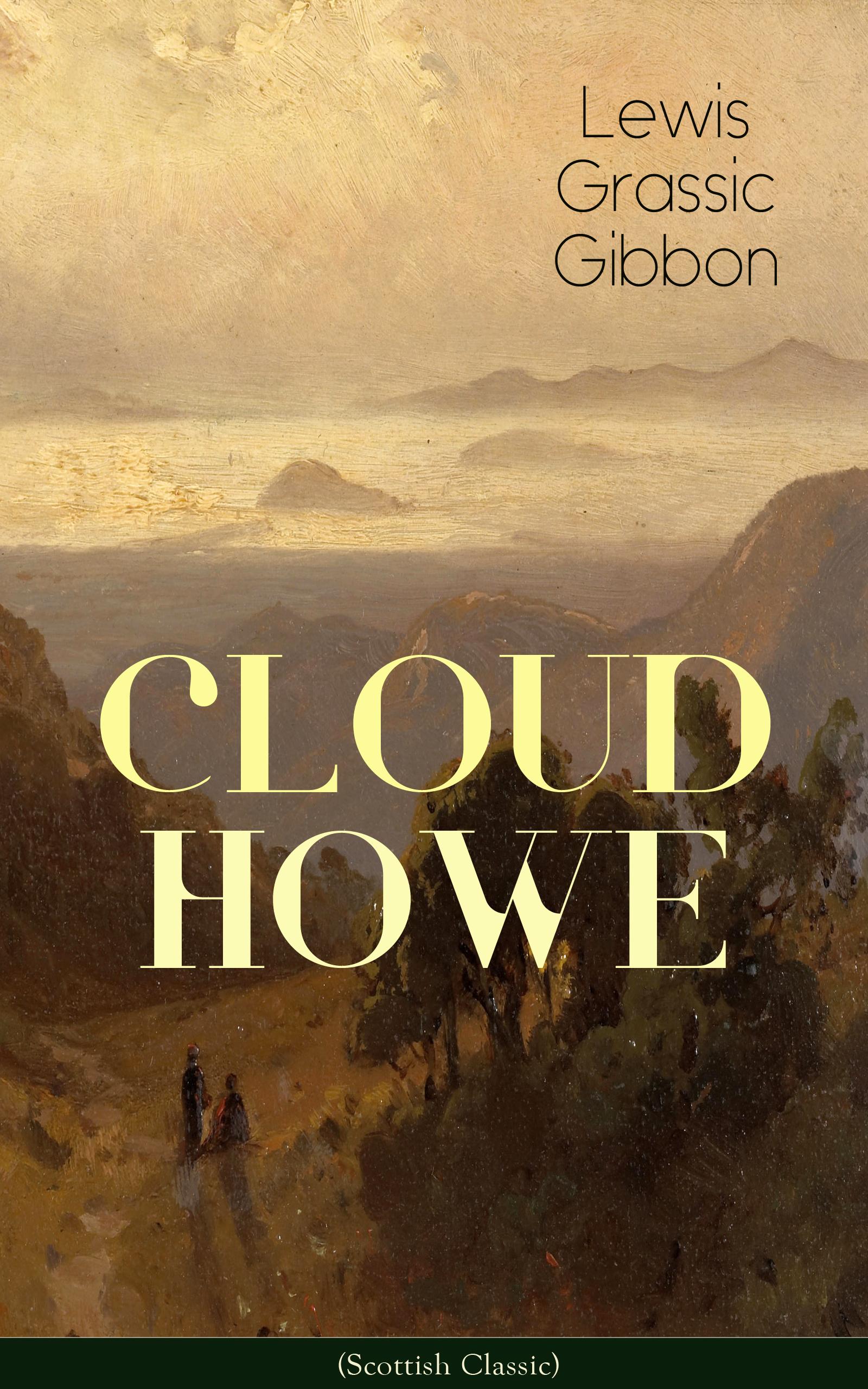 цена на Lewis Grassic Gibbon CLOUD HOWE (Scottish Classic)