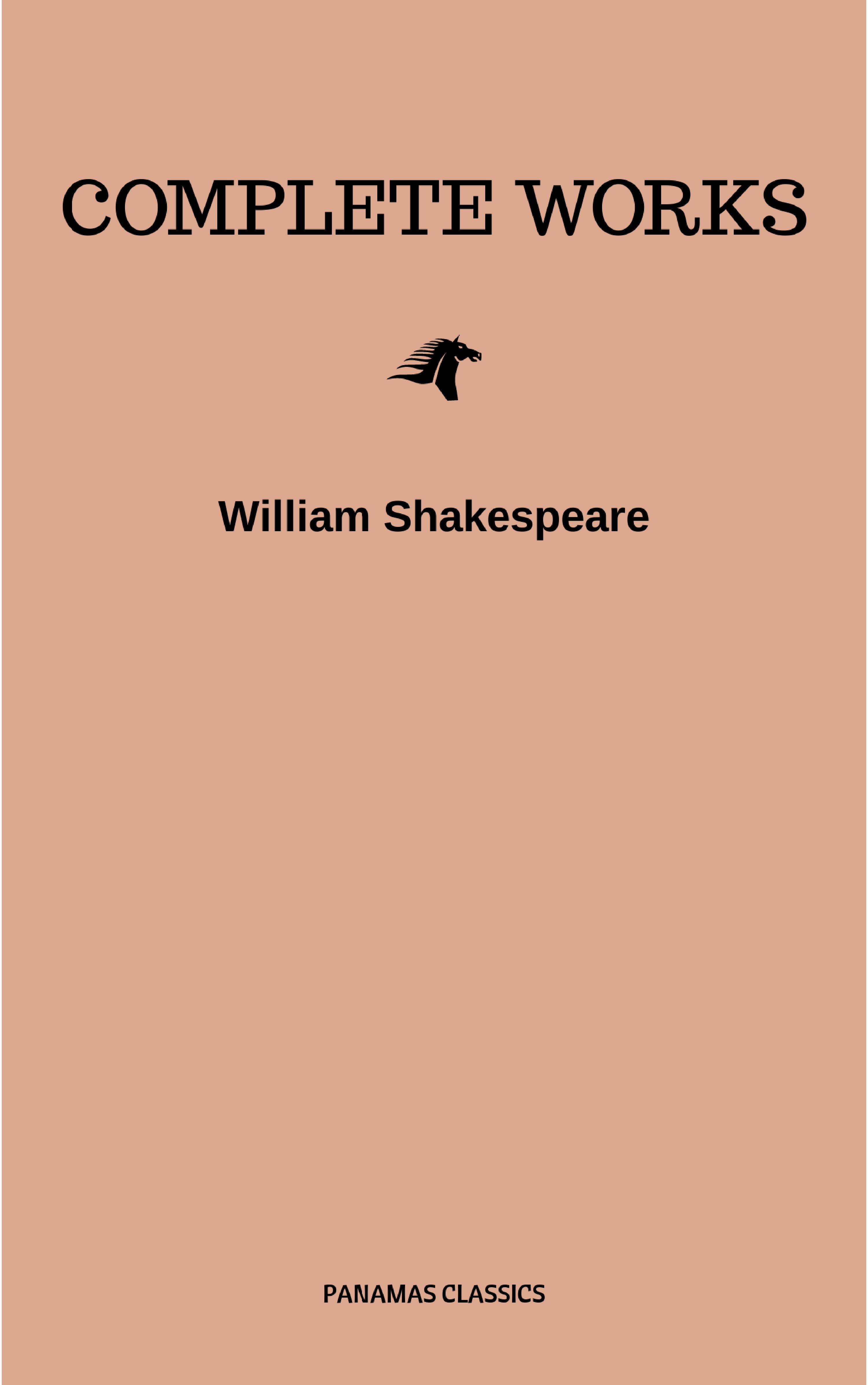 William Shakespeare The Complete Works of William Shakespeare