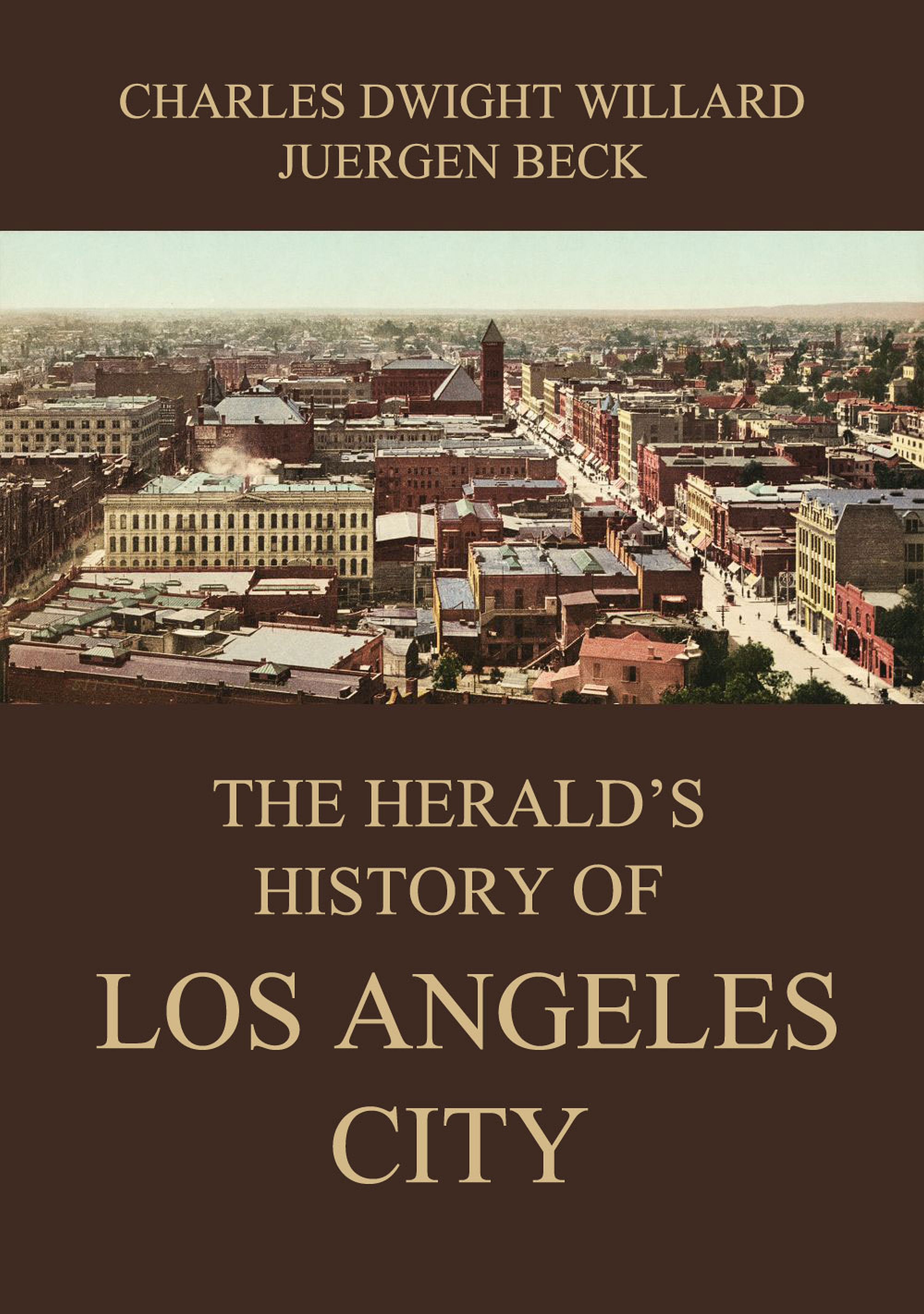 Charles Dwight Willard The Herald's History of Los Angeles City willard daniel johnson outlines of the history of education