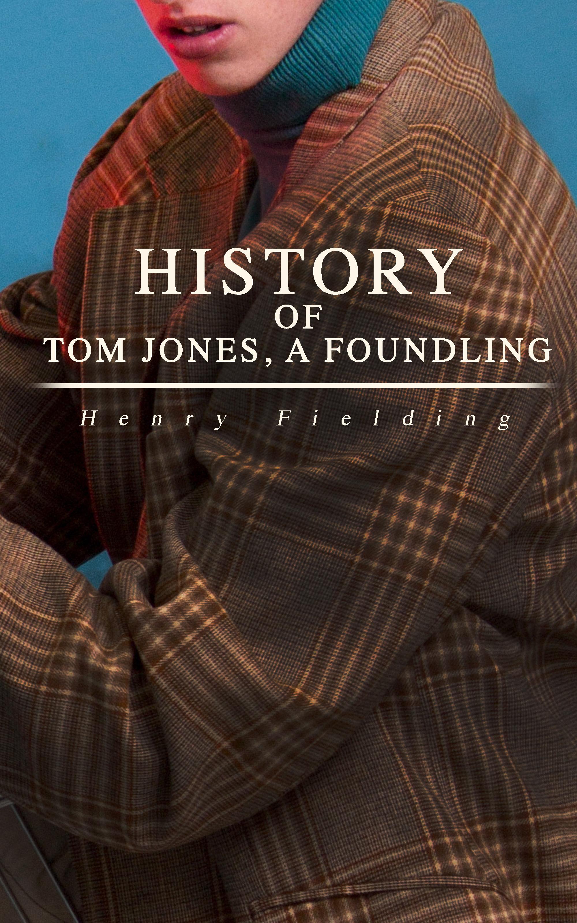 Henry Fielding History of Tom Jones, a Foundling