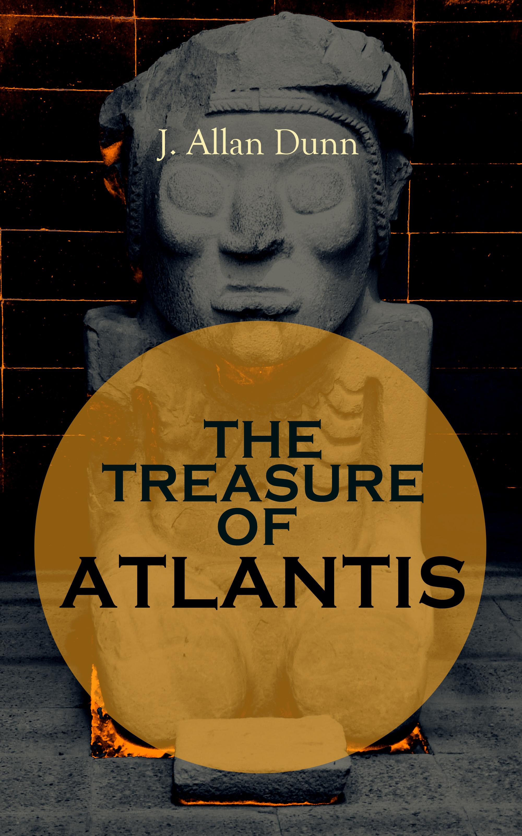 THE TREASURE OF ATLANTIS ( J. Allan Dunn  )