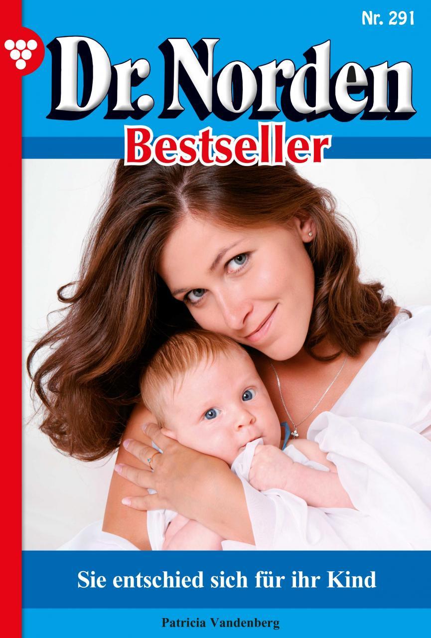 Dr. Norden Bestseller 291 – Arztroman ( Patricia Vandenberg  )