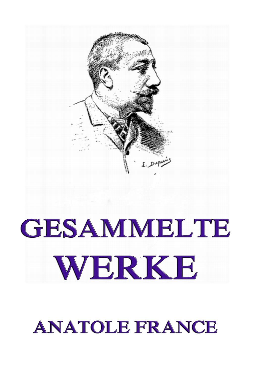 Gesammelte Werke ( Anatole France  )