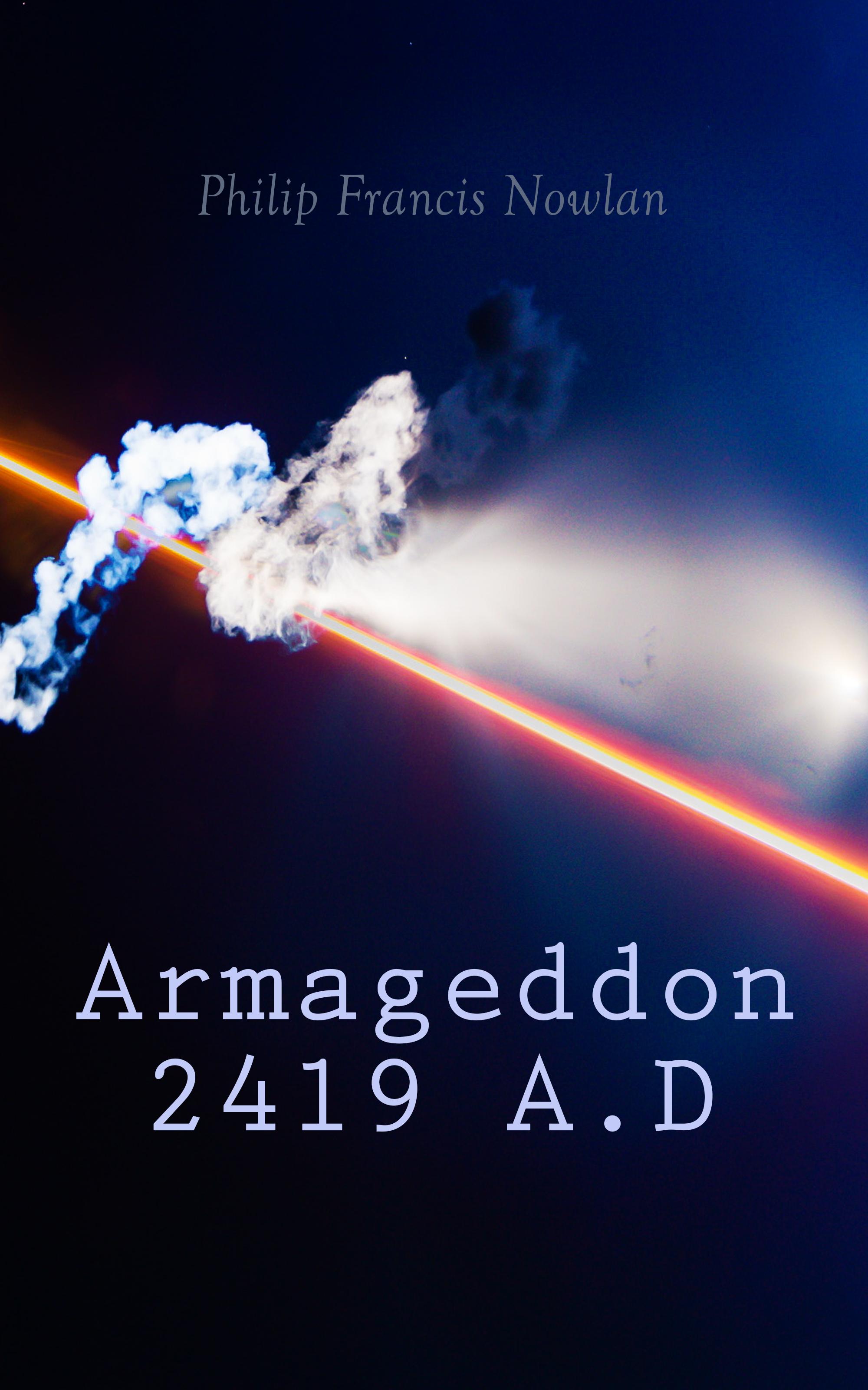 Philip Francis Nowlan Armageddon 2419 A.D