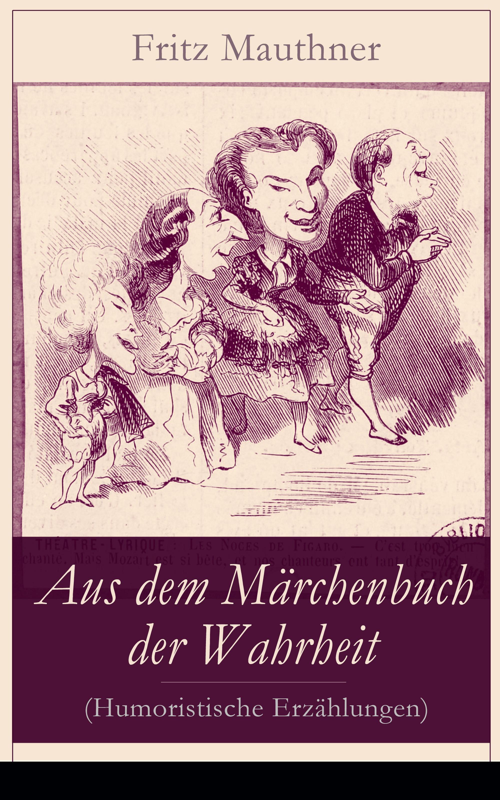 Fritz Mauthner Aus dem Märchenbuch der Wahrheit (Humoristische Erzählungen) otto ernst humoristische plaudereien