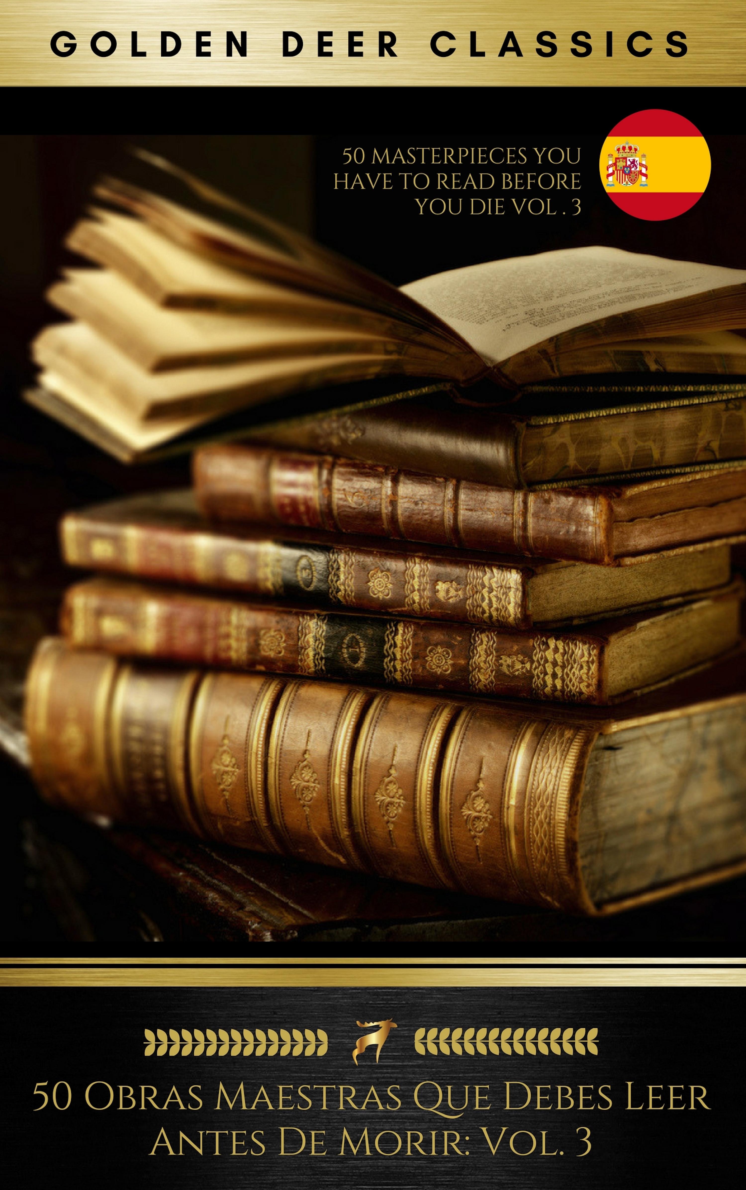 Aristoteles 50 Obras Maestras Que Debes Leer Antes De Morir: Vol. 3 (Golden Deer Classics) блейк пирс antes de que codicie