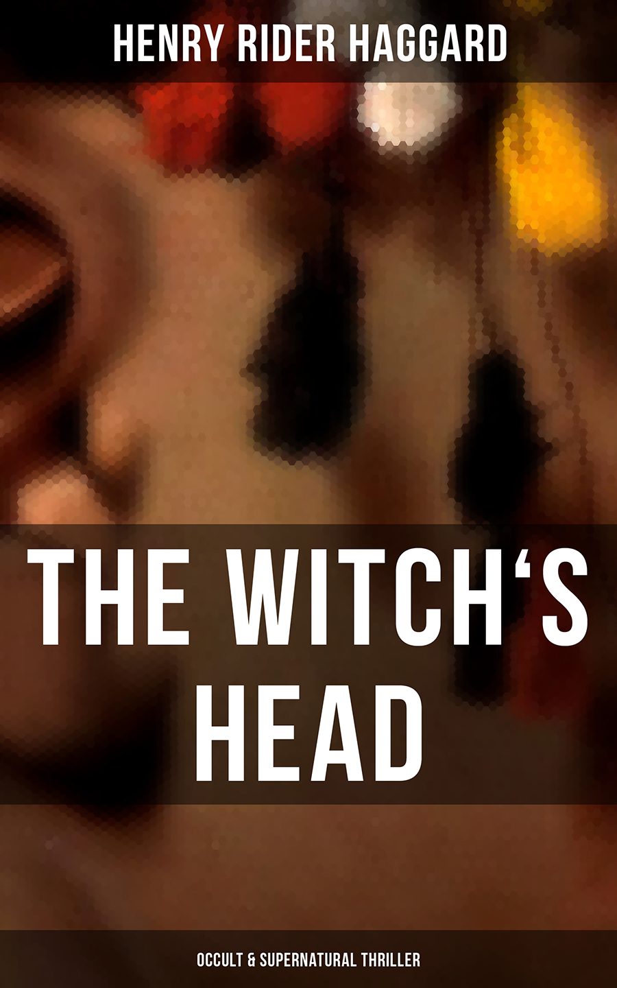 Henry Rider Haggard THE WITCH'S HEAD (Occult & Supernatural Thriller) haggard henry rider swallow