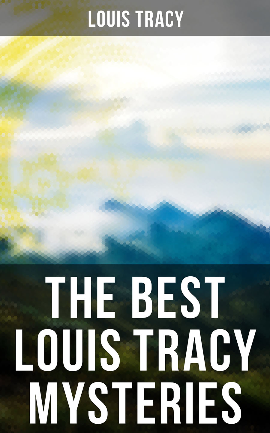 Louis Tracy The Best Louis Tracy Mysteries tracy louis the strange case of mortimer fenley