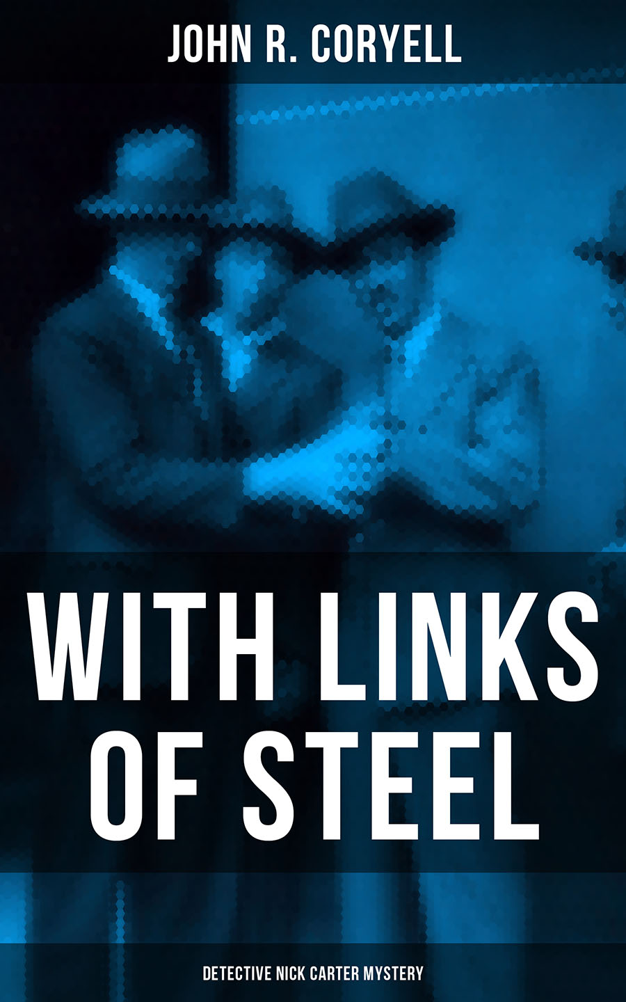 John R. Coryell WITH LINKS OF STEEL (Detective Nick Carter Mystery) john farris the corpse next door a detective sergeant randall mystery