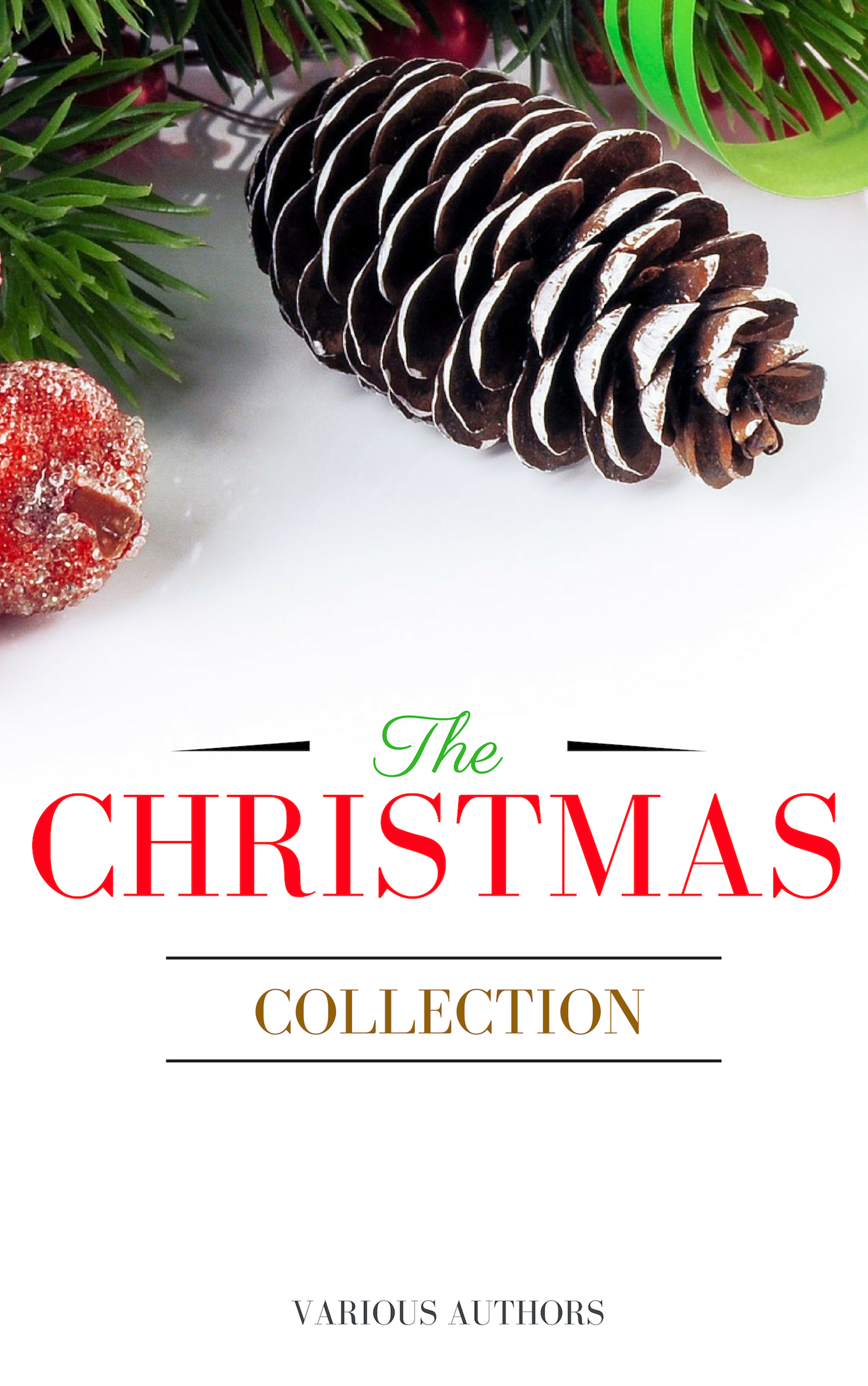 Лаймен Фрэнк Баум The Christmas Collection: All Of Your Favourite Classic Christmas Stories, Novels, Poems, Carols in One Ebook отсутствует christmas carols and hymns of all time