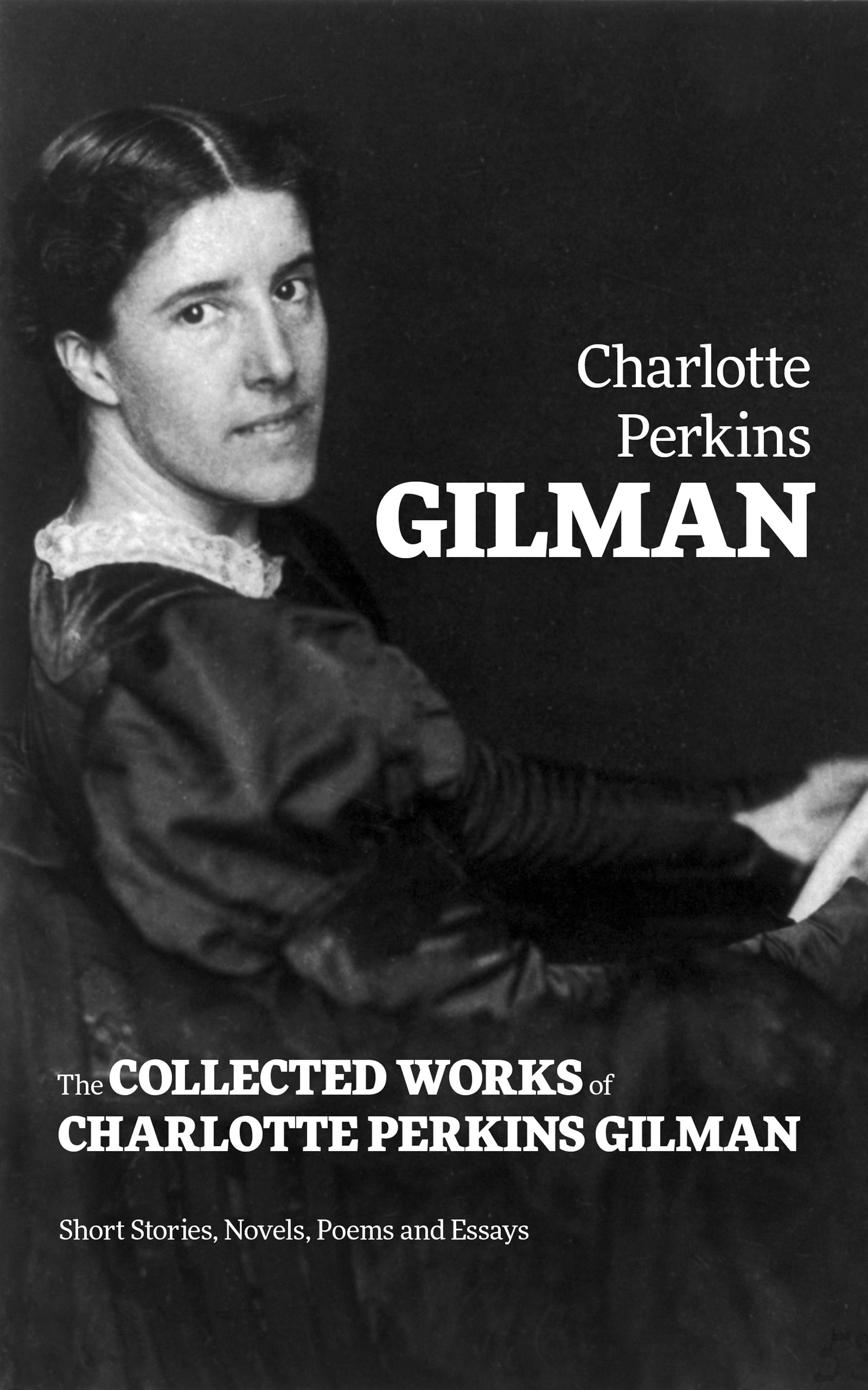 Charlotte Perkins Gilman The Collected Works of Charlotte Perkins Gilman: Short Stories, Novels, Poems and Essays шорты dorothy perkins curve dorothy perkins curve do029ewfage5
