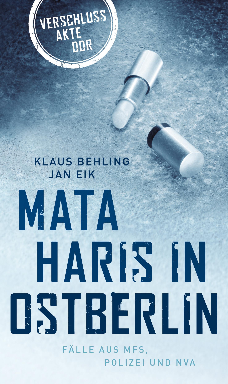 Klaus Behling Mata Haris in Ostberlin klaus behling mata haris in ostberlin