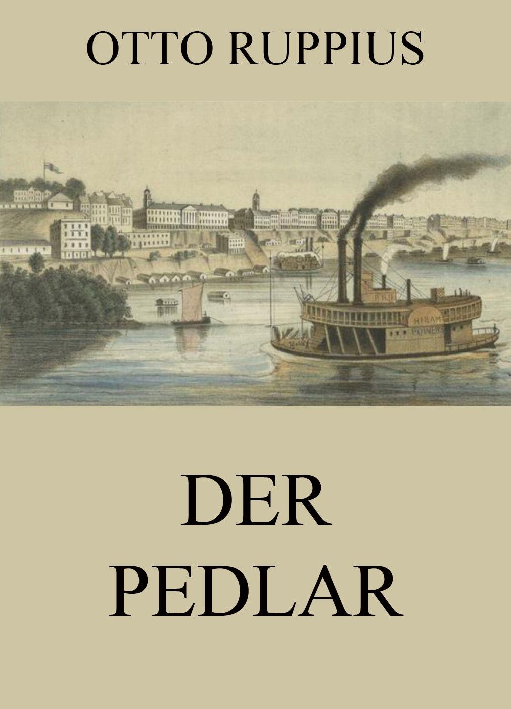 Otto Ruppius Der Pedlar