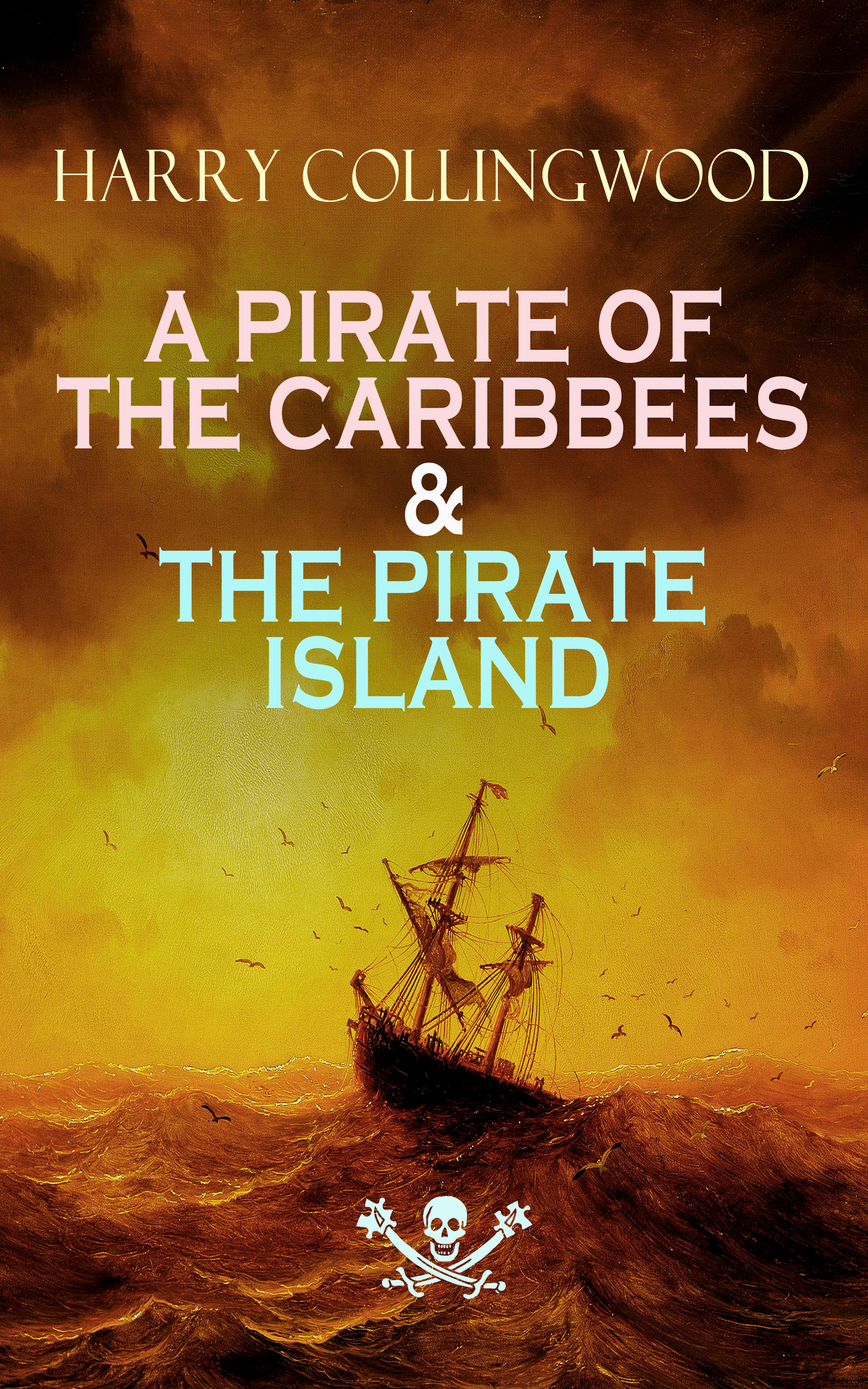 Harry Collingwood A PIRATE OF THE CARIBBEES & THE PIRATE ISLAND w scott the pirate