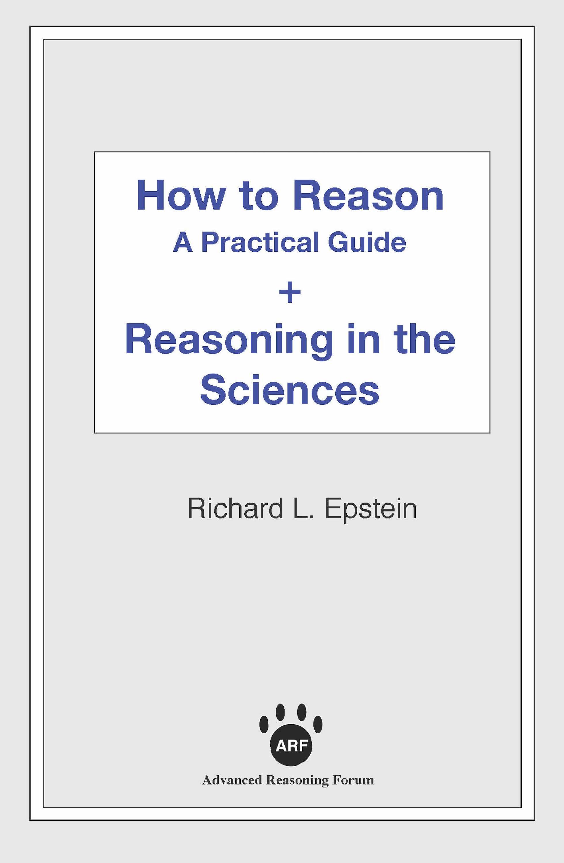 Richard L Epstein How to Reason + Reasoning in the Sciences richard l epstein the pocket guide to critical thinking fifth edition