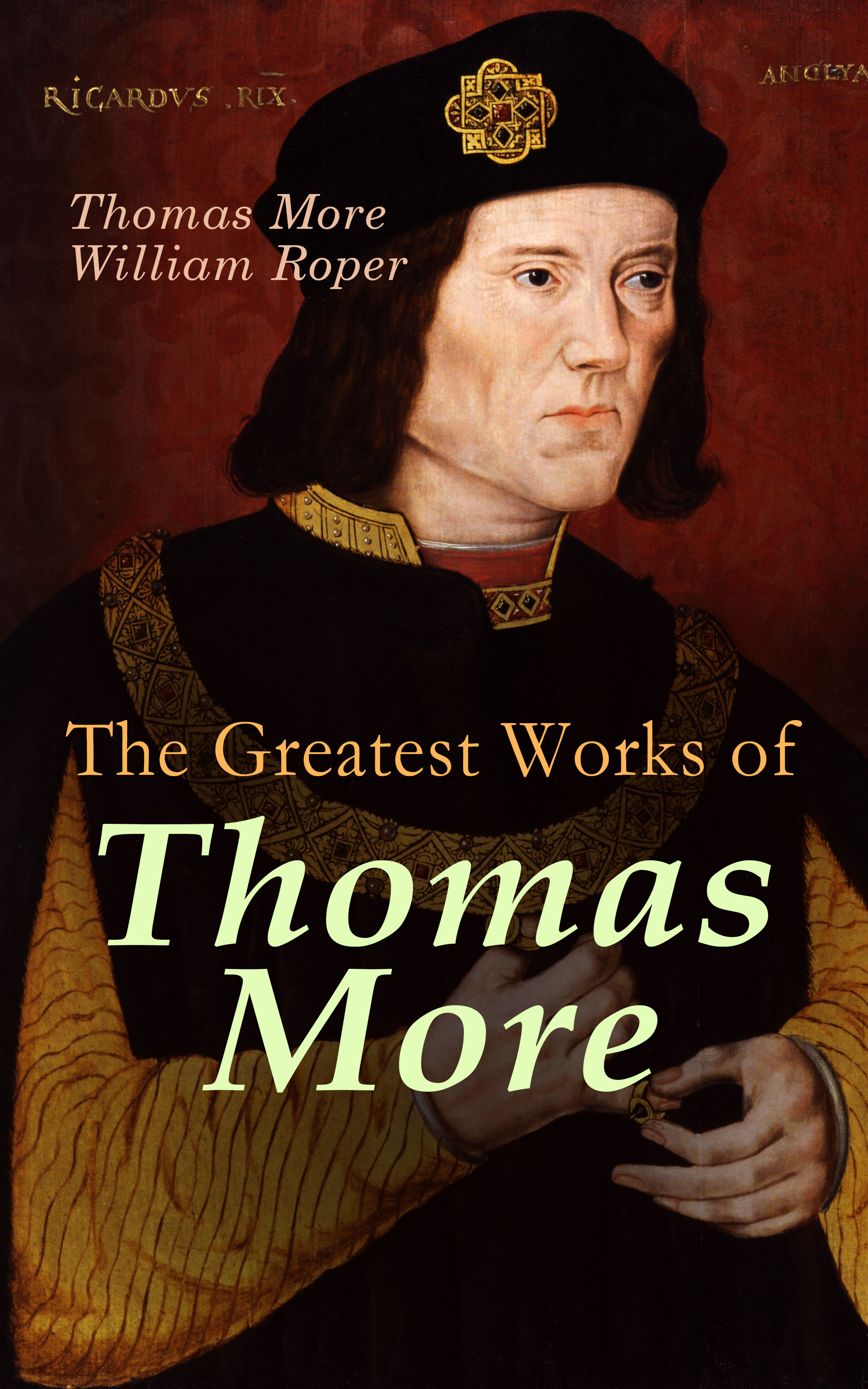 William Roper The Greatest Works of Thomas More все цены