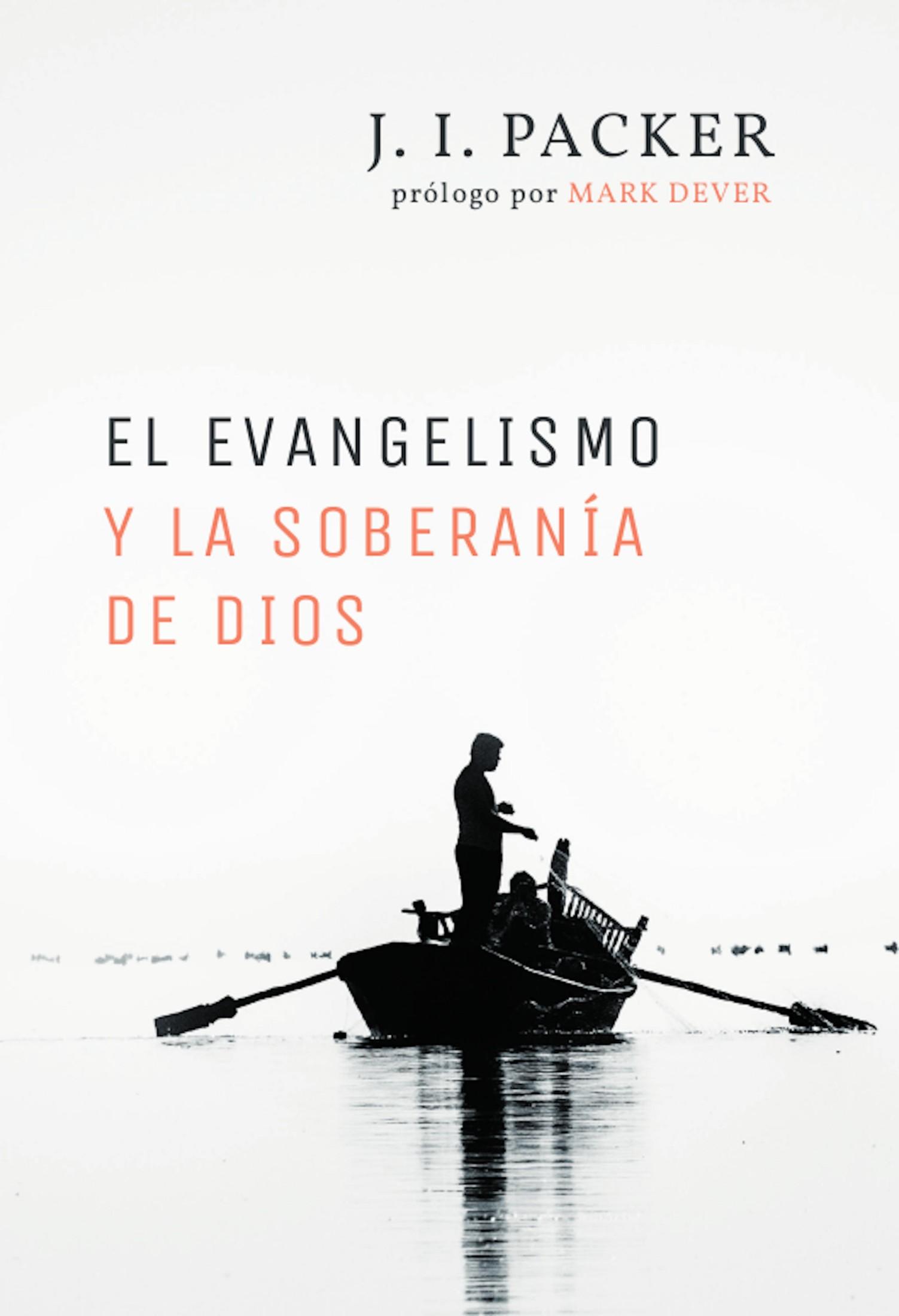 J. I. Packer El evangelismo y la soberanía de Dios michael krüger el dios detrás de la ventana