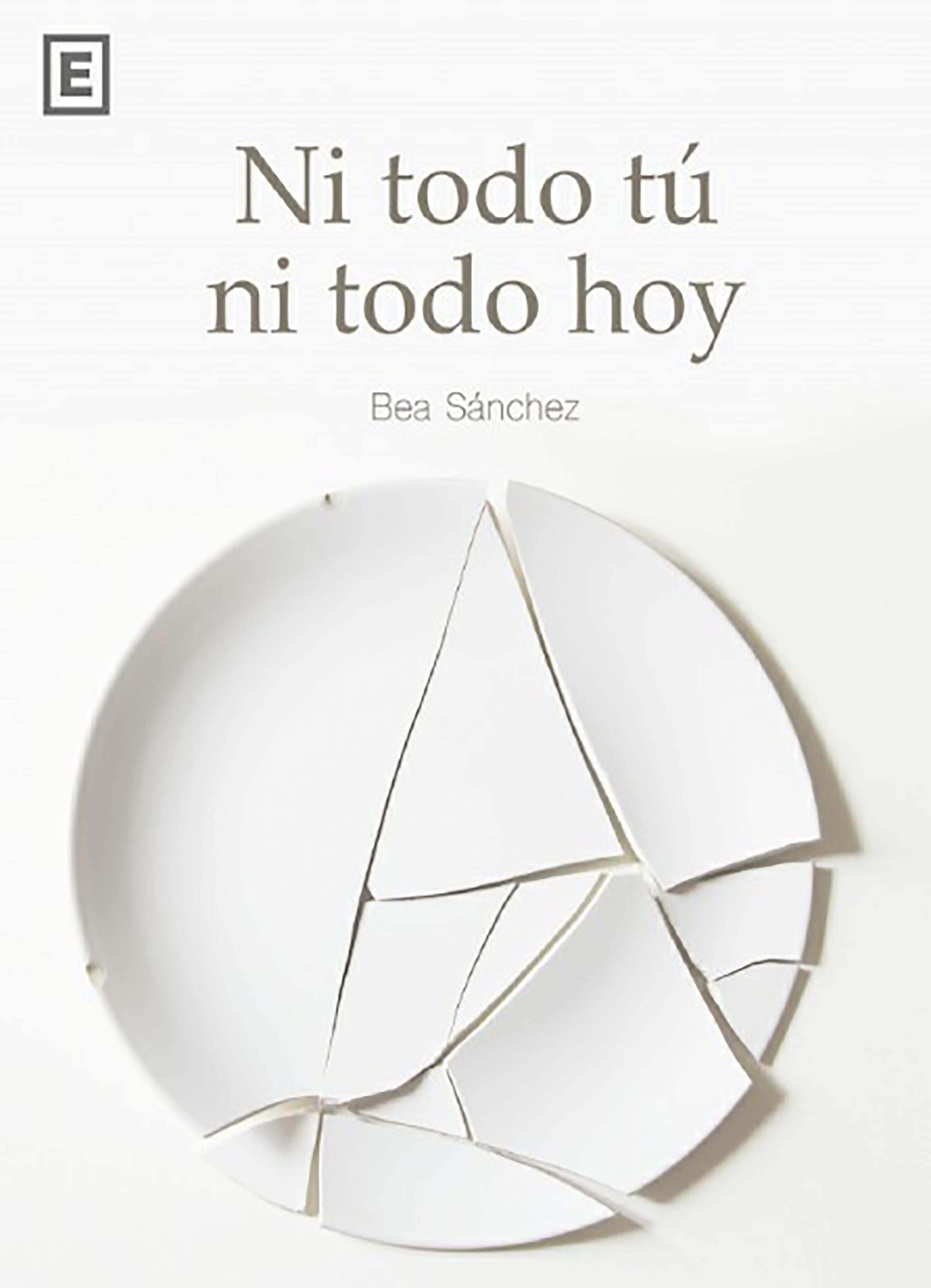 Bea Sánchez Ni todo tú ni todo hoy elizabeth gómez etayo ni ángeles ni demonios hombres comunes