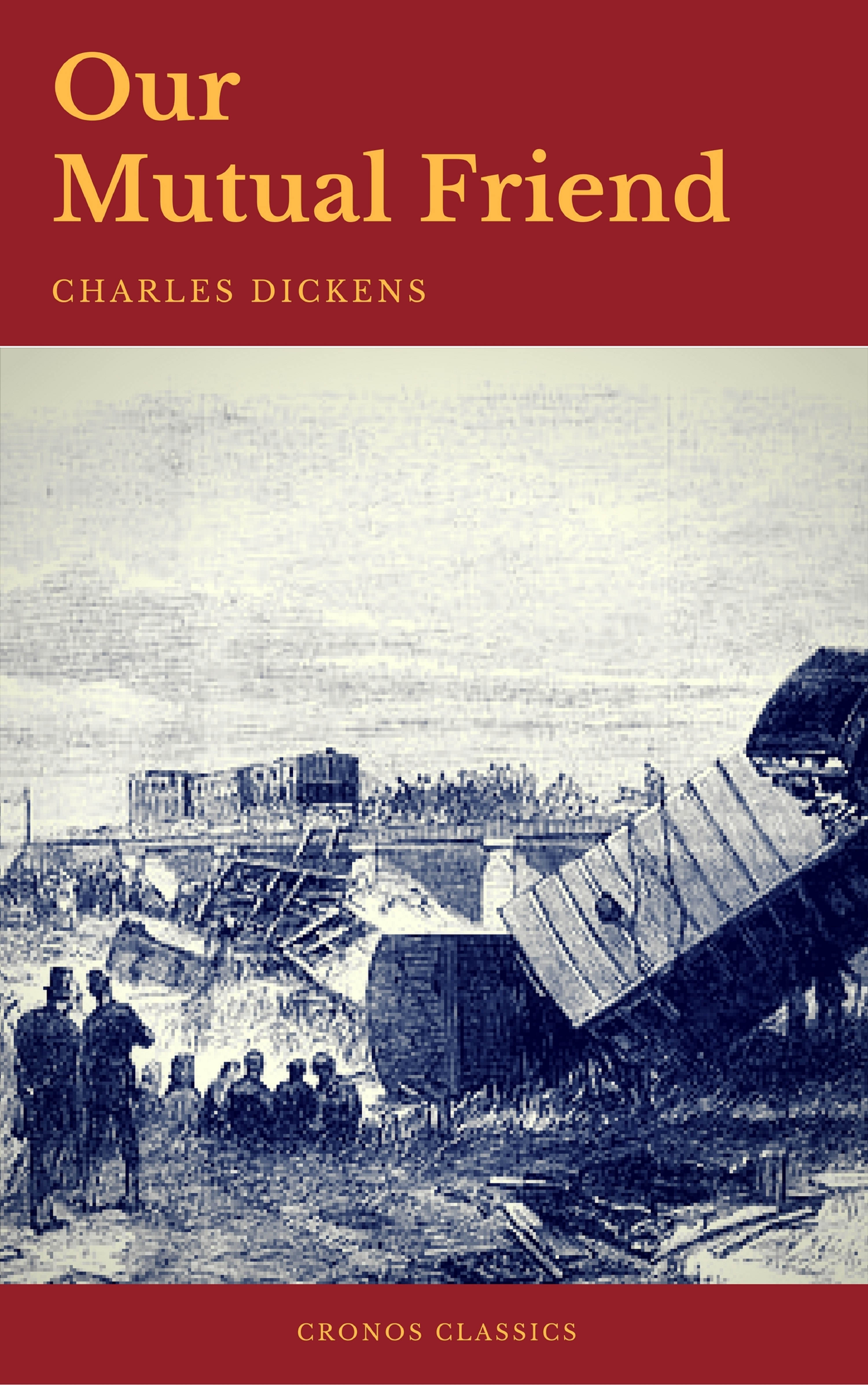 Charles Dickens Our Mutual Friend (Cronos Classics) charles dickens barnaby rudge cronos classics