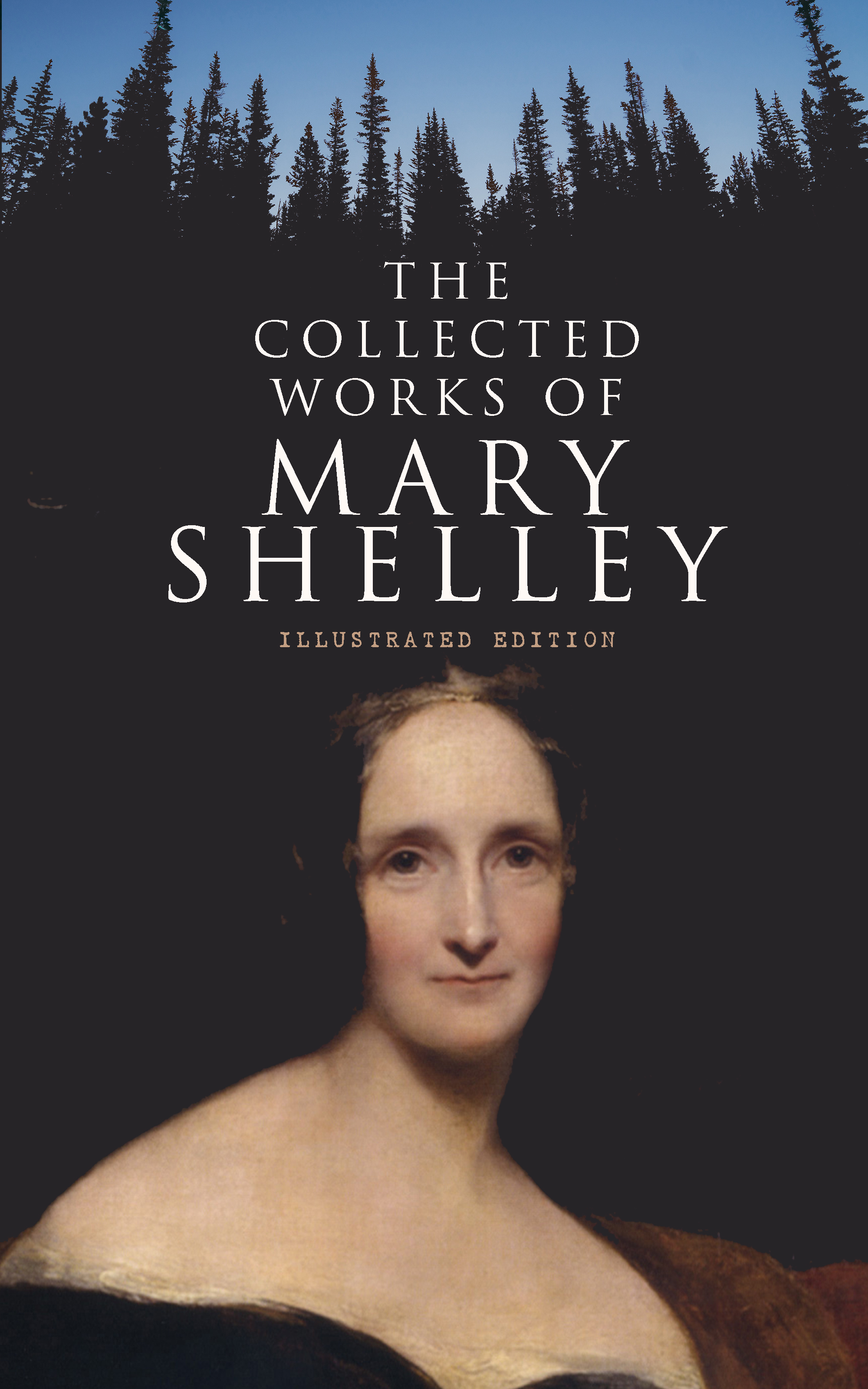 Mary Shelley The Collected Works of Mary Shelley (Illustrated Edition) цены онлайн