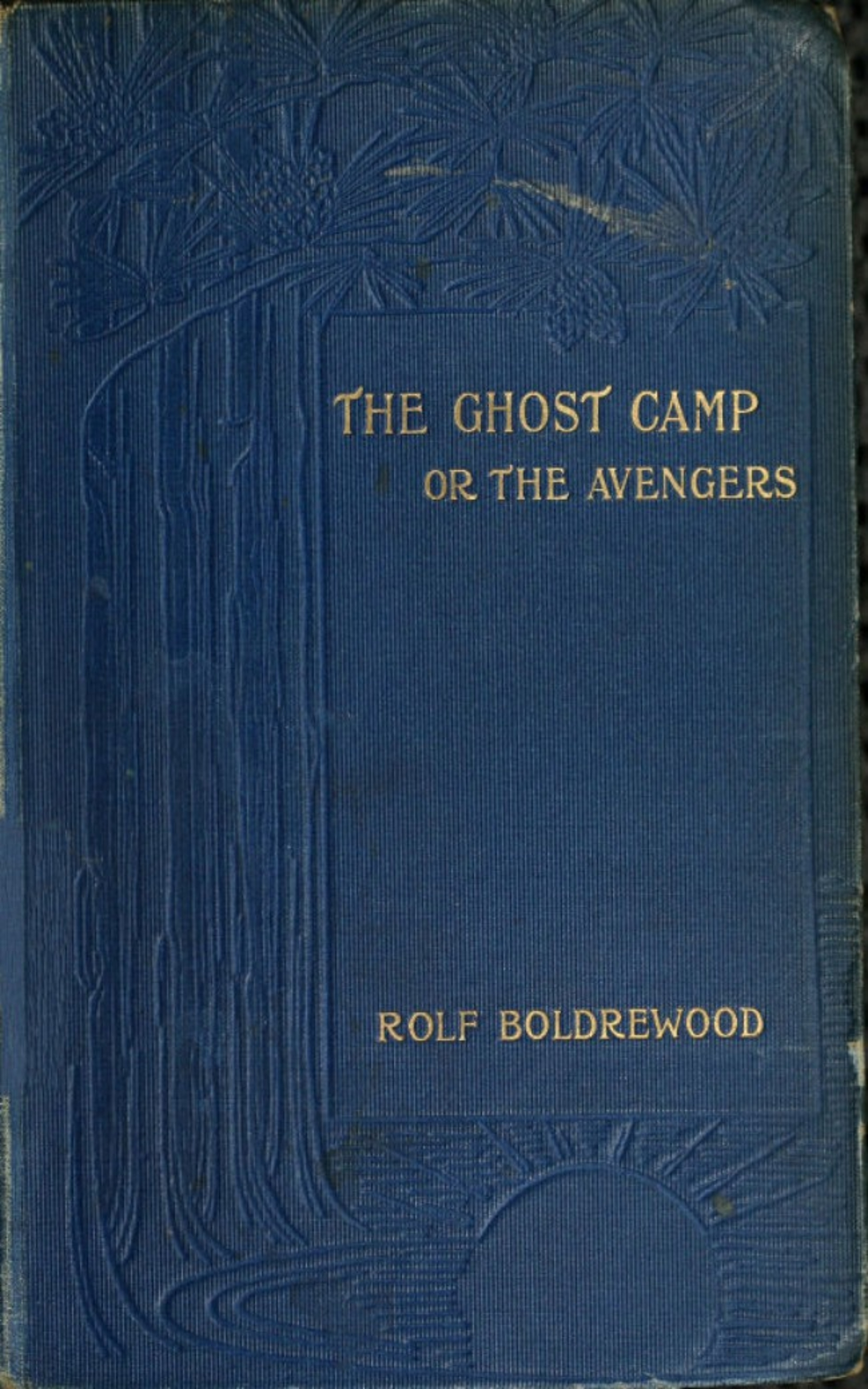 Rolf Boldrewood The Ghost Camp or the Avengers rolf boldrewood the crooked stick or pollie s probation